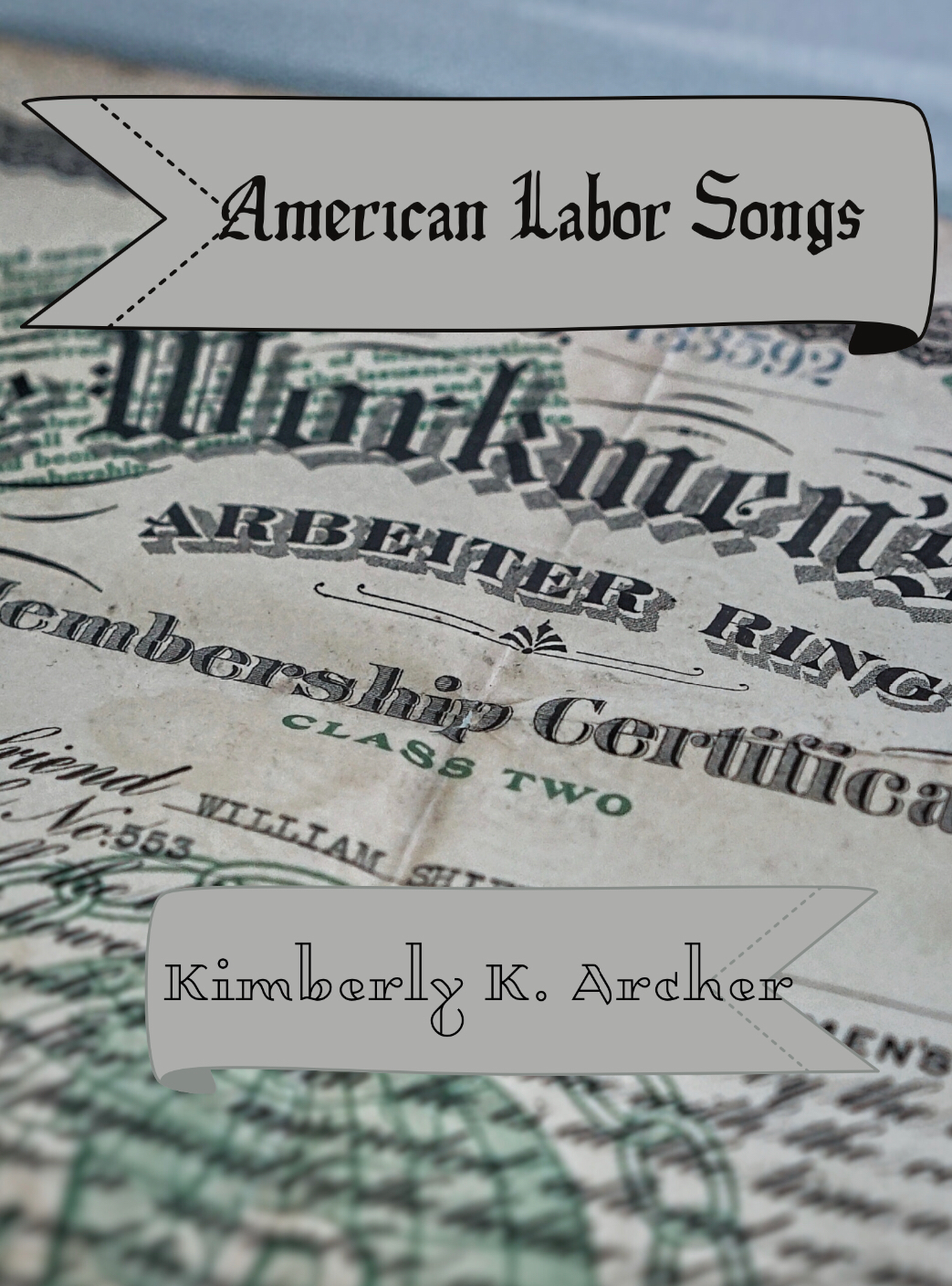 American Labor Songs by Kimberly Archer