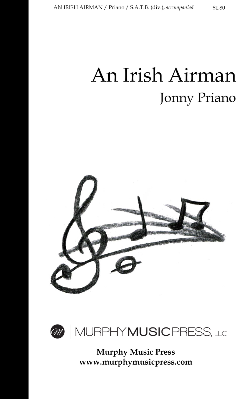 An Irishman Airman (SATB Accompanied) by Jonny Priano
