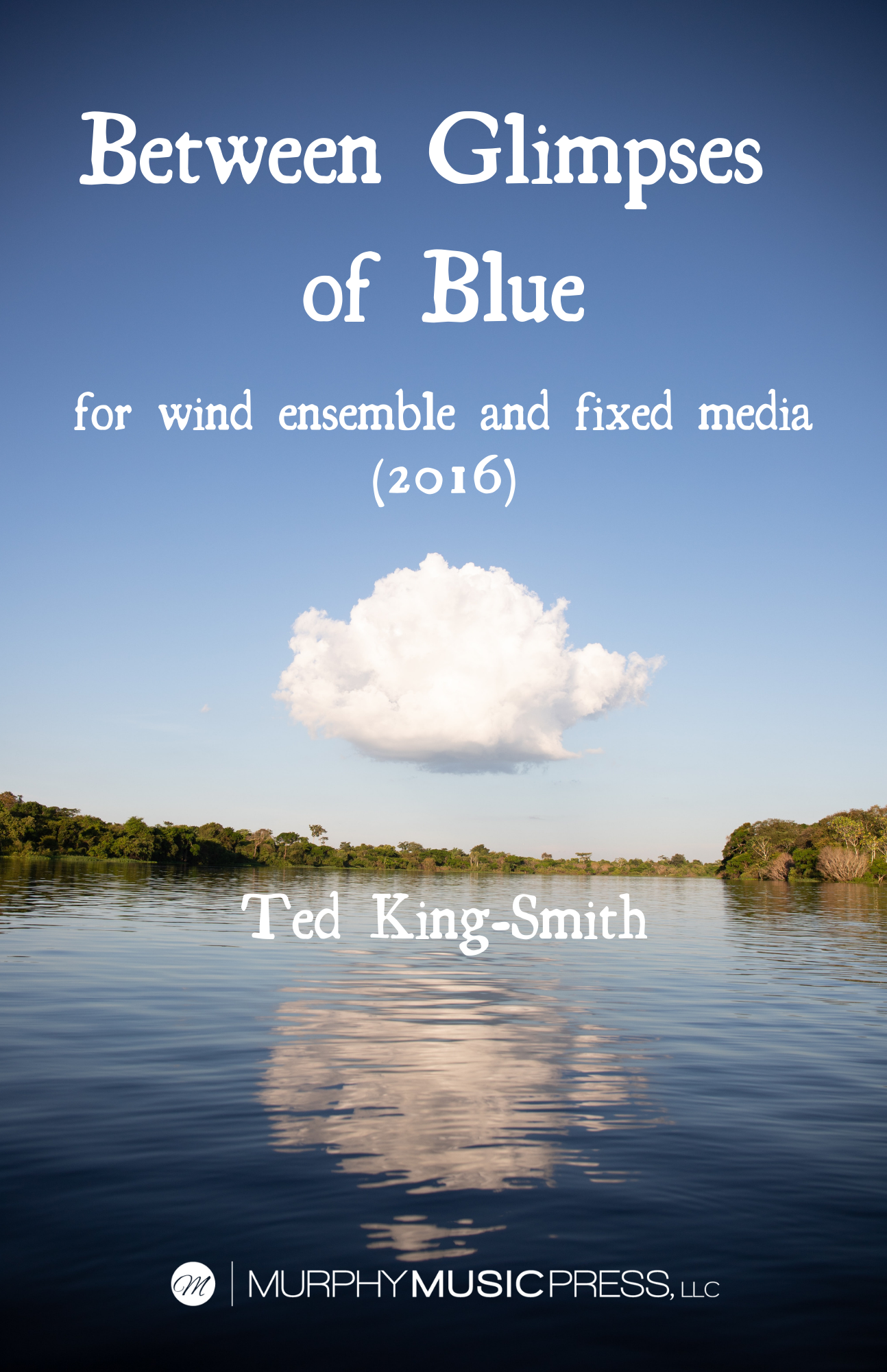 Between Glimpses Of Blue by Ted King-Smith