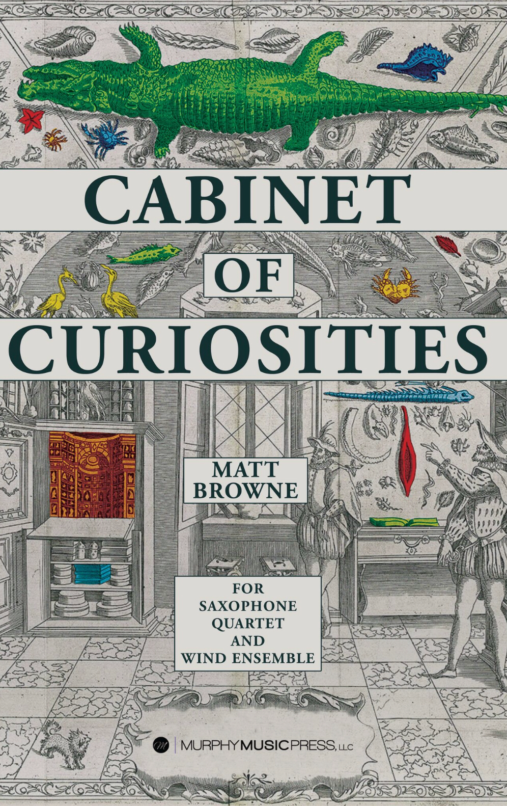 Cabinet Of Curiosities  (Wind Ens Version) by Matthew Browne