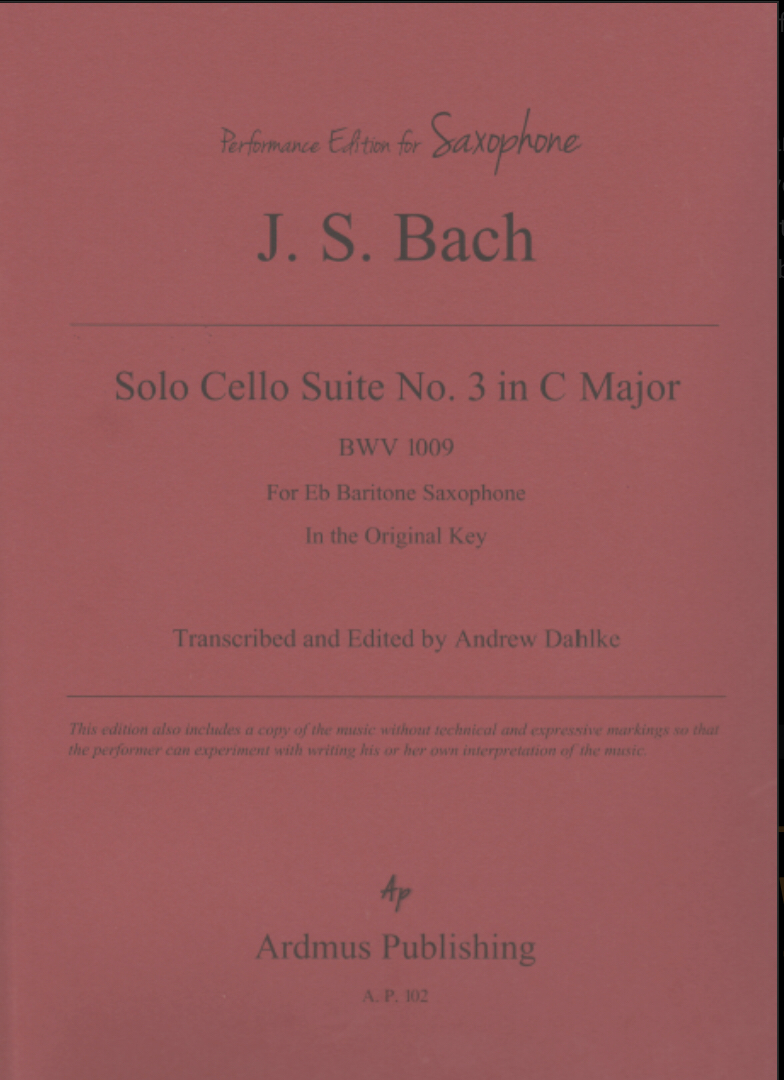 Cello Suite No 3 For Solo Baritone Saxophone  by JS Bach