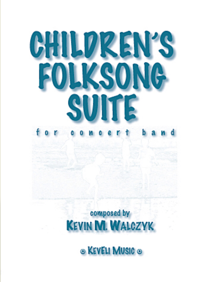 Children's Folksong Suite (Score Only) by Kevin walczyk