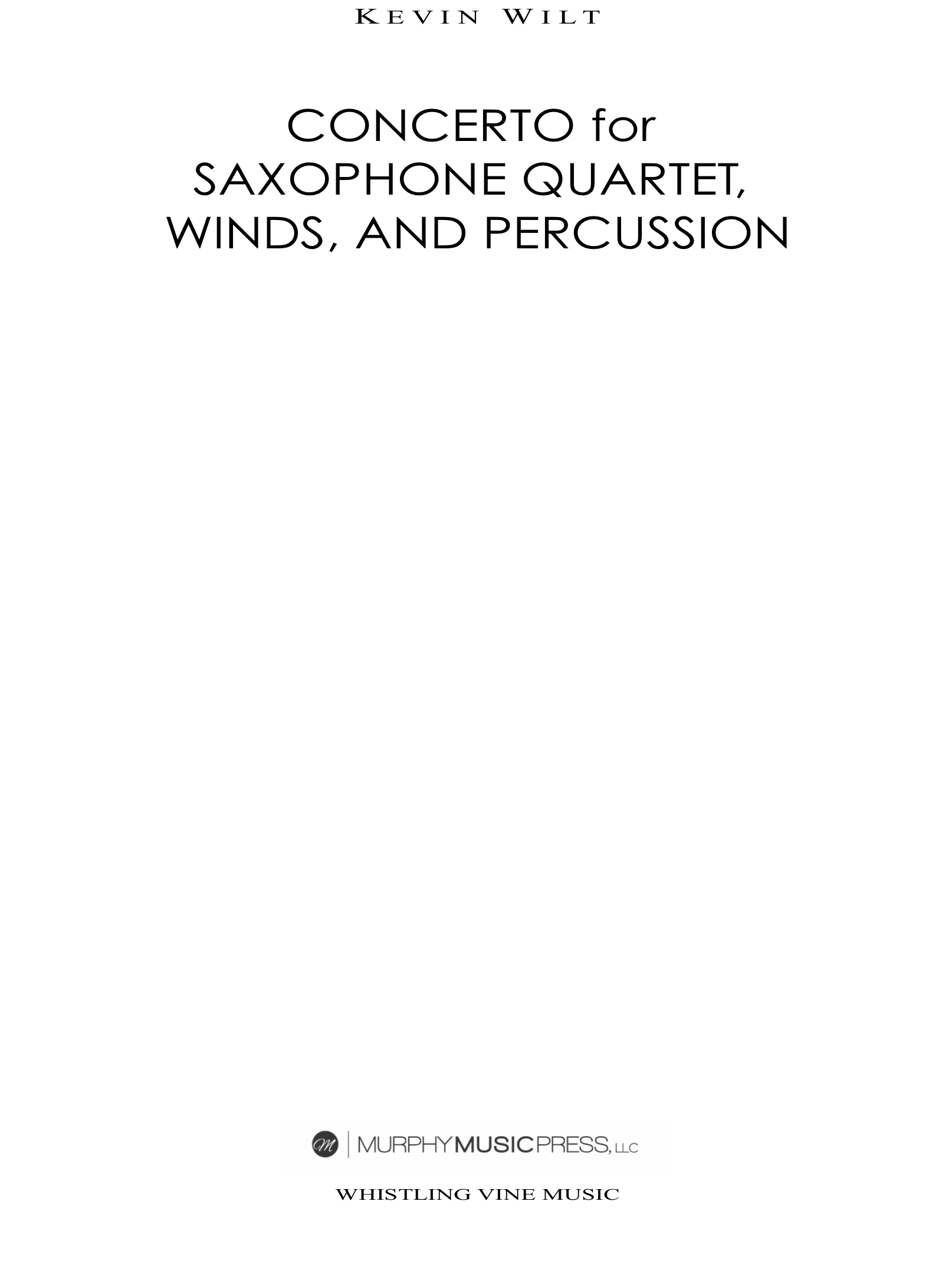 Concerto For Saxophone Quartet And Wind Ensemble  by Kevin Wilt