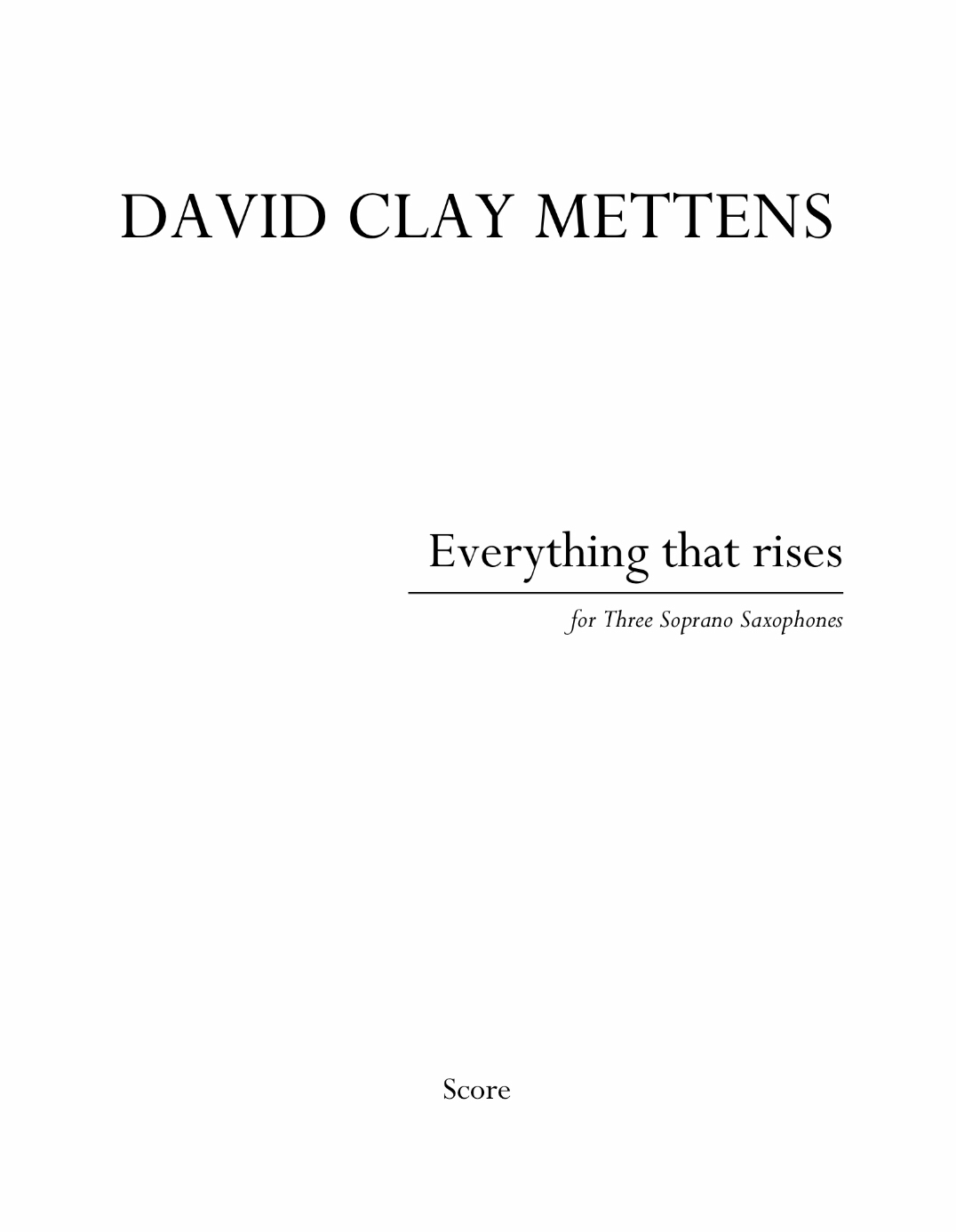 Everything That Rises by David Clay Mettens
