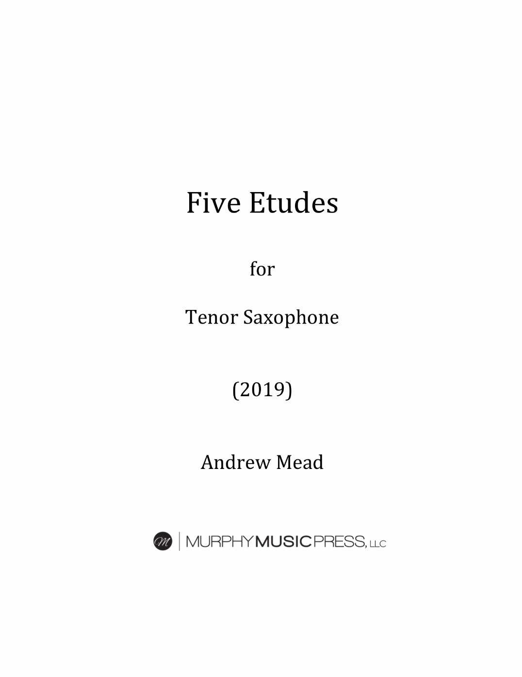 Five Concert Etudes For Tenor Saxophone by Andrew Mead