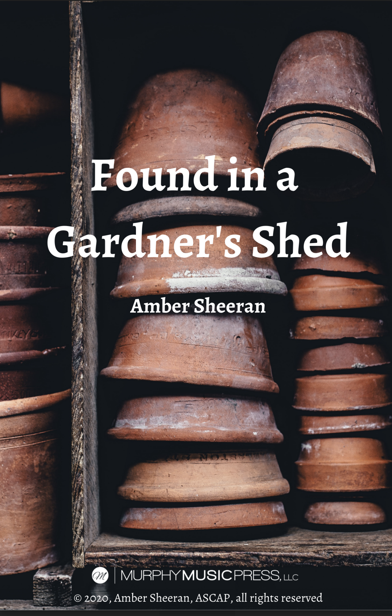 Found In A Gardener's Shed by Amber Sheeran