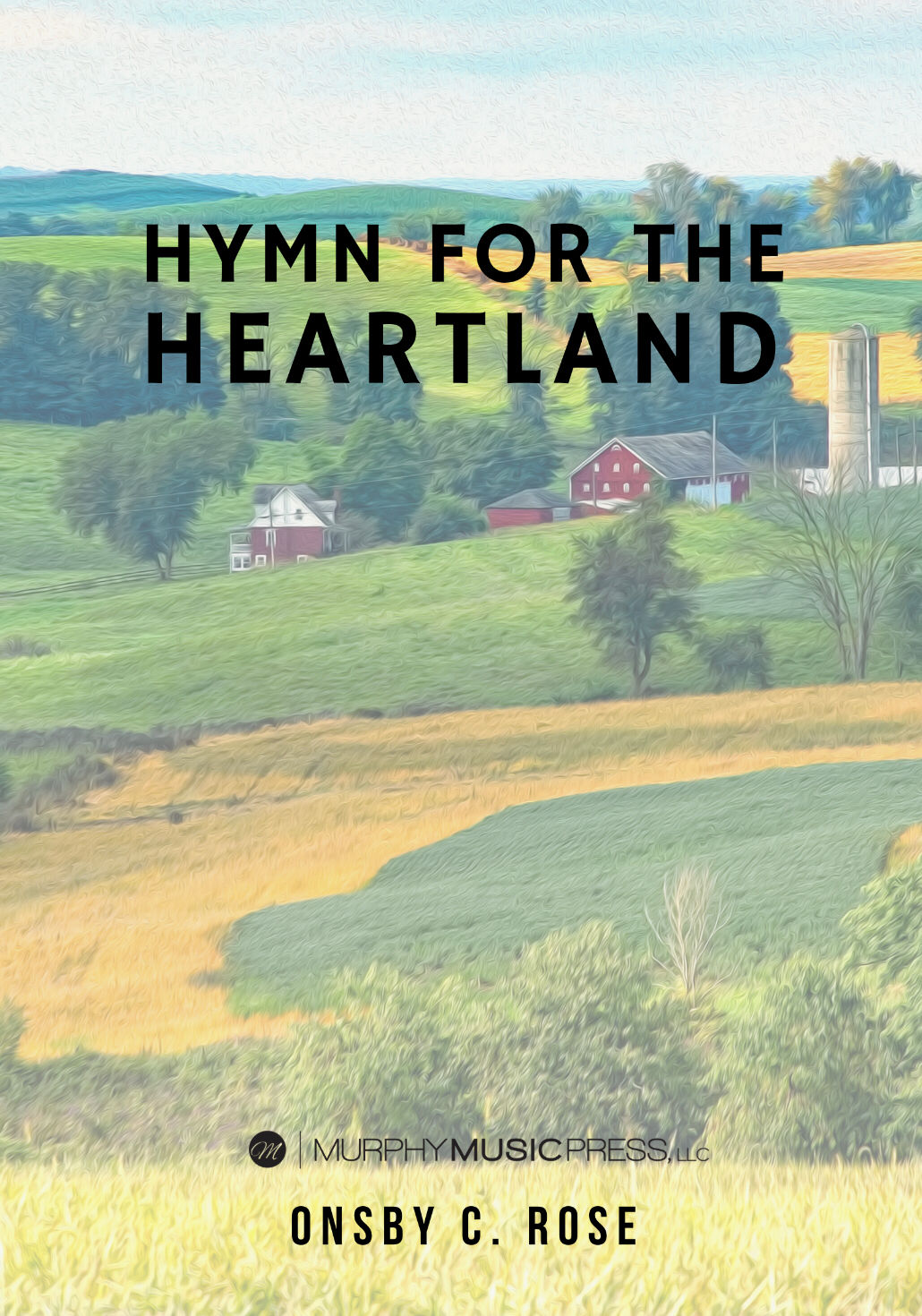 Hymn For The Heartland by Onsby C. Rose
