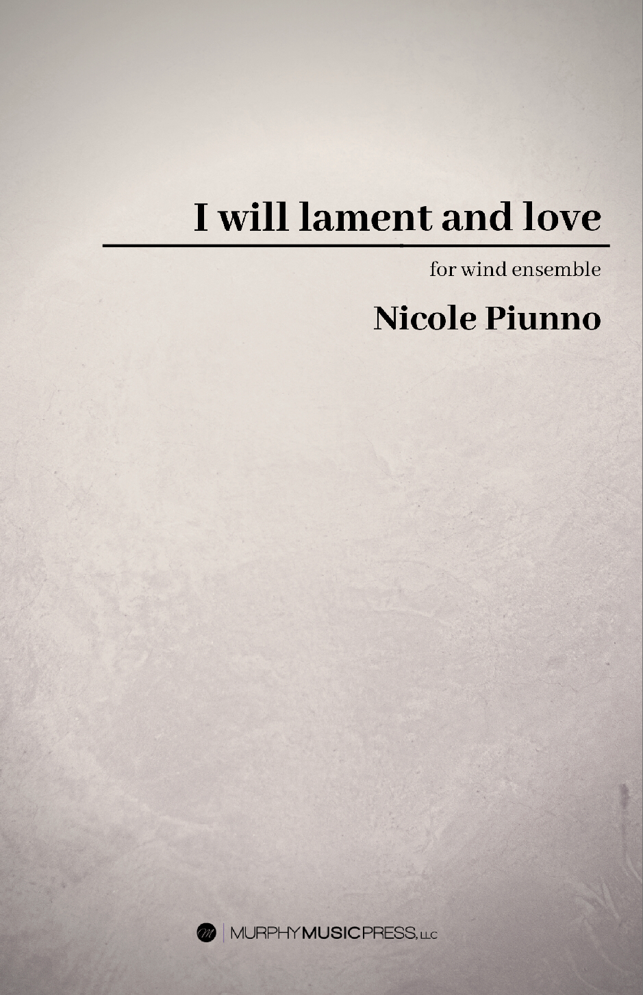 I Will Lament And Love (Score Only) by Nicole Piunno