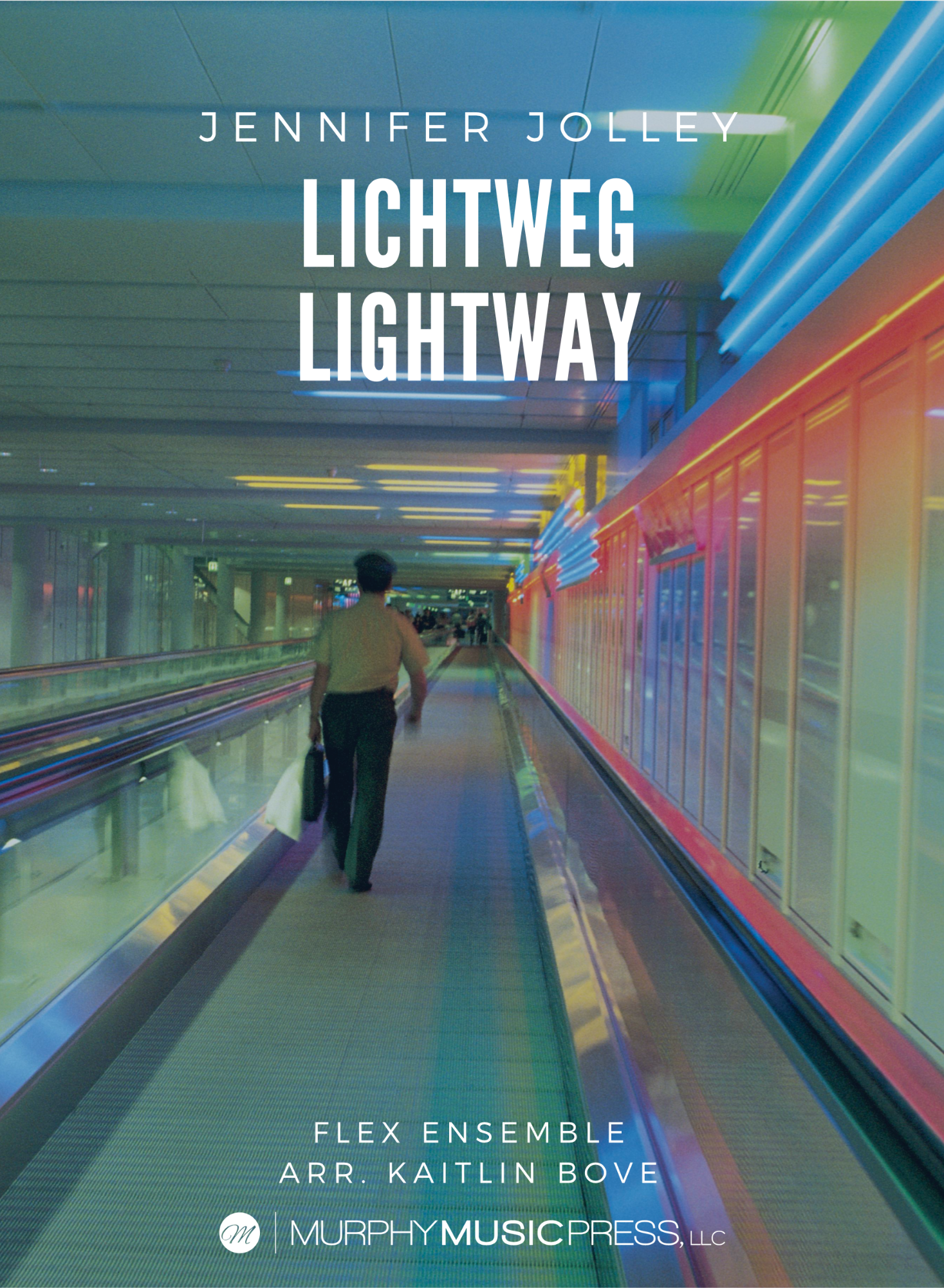 Lichtweg/Lightway (Flex Version) by Jennifer Jolley, arr. Bove