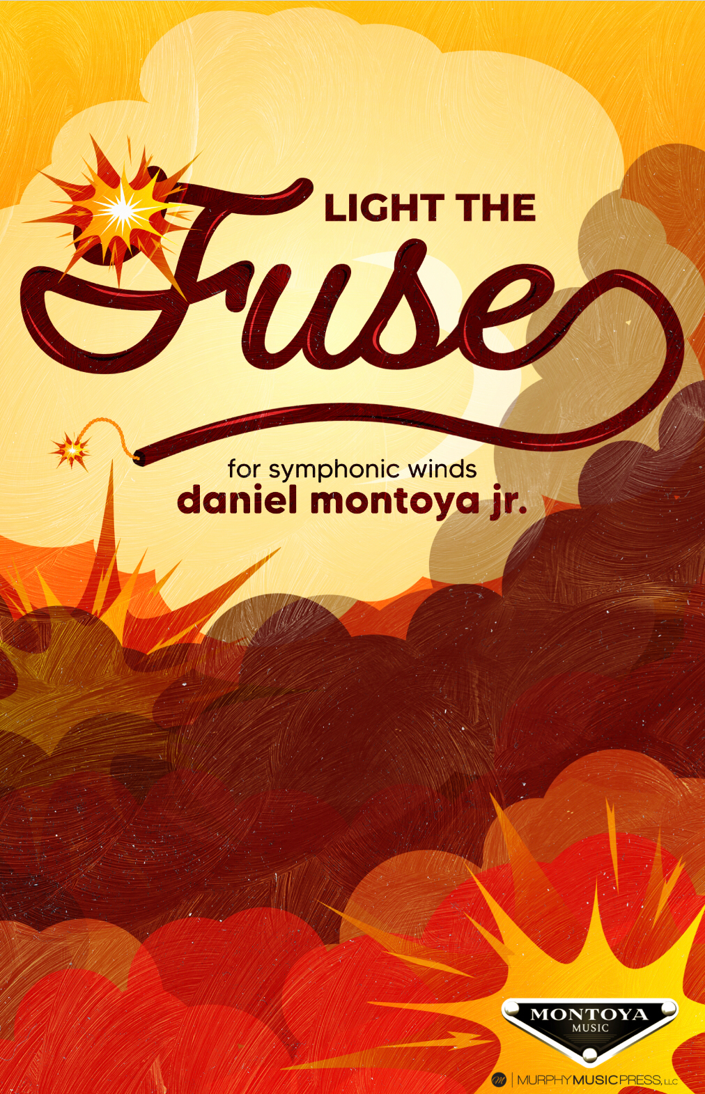 Light The Fuse (Score Only) by Daniel Montoya Jr.