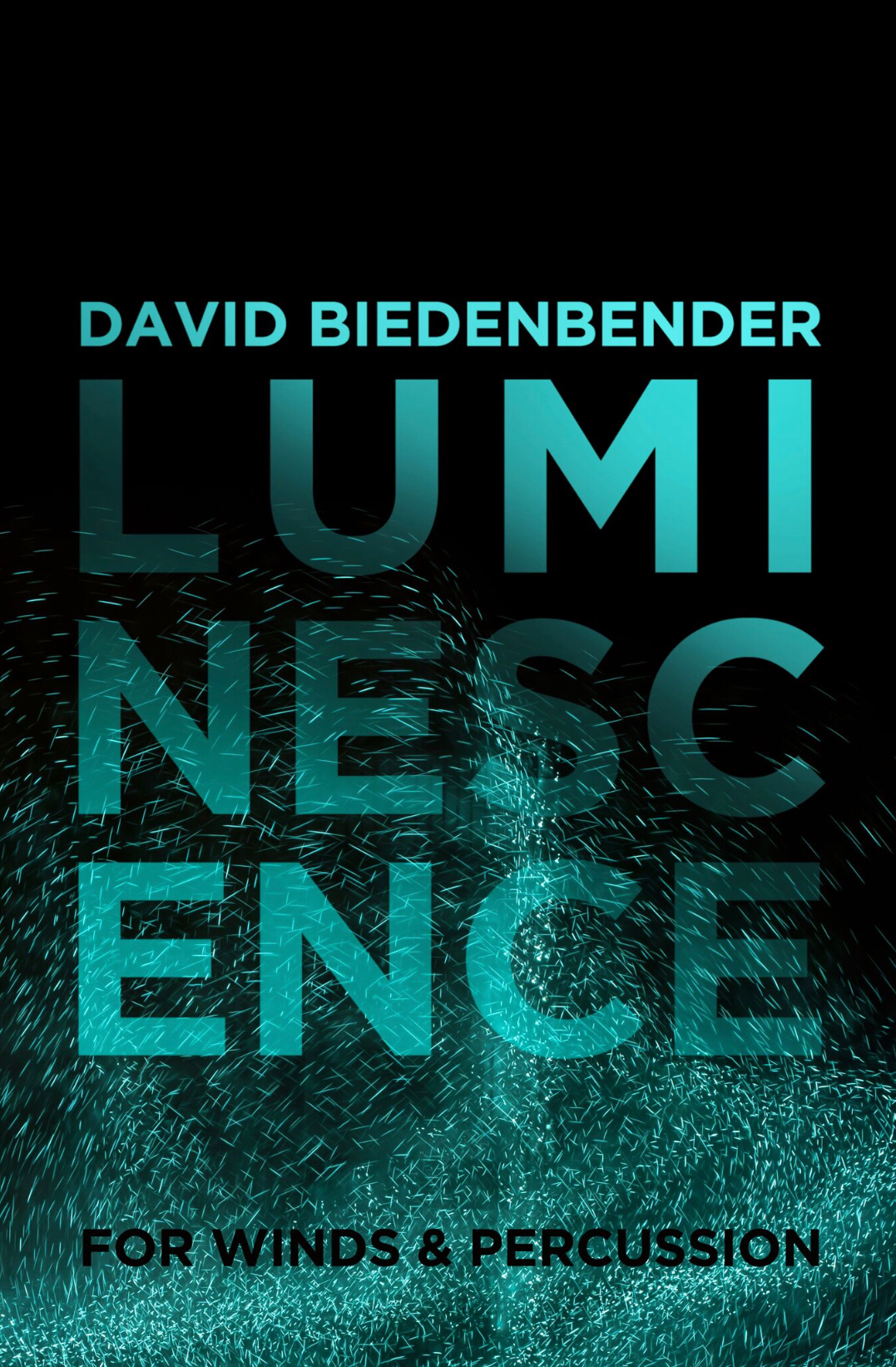 Luminescence (Score Only) by David Biedenbender