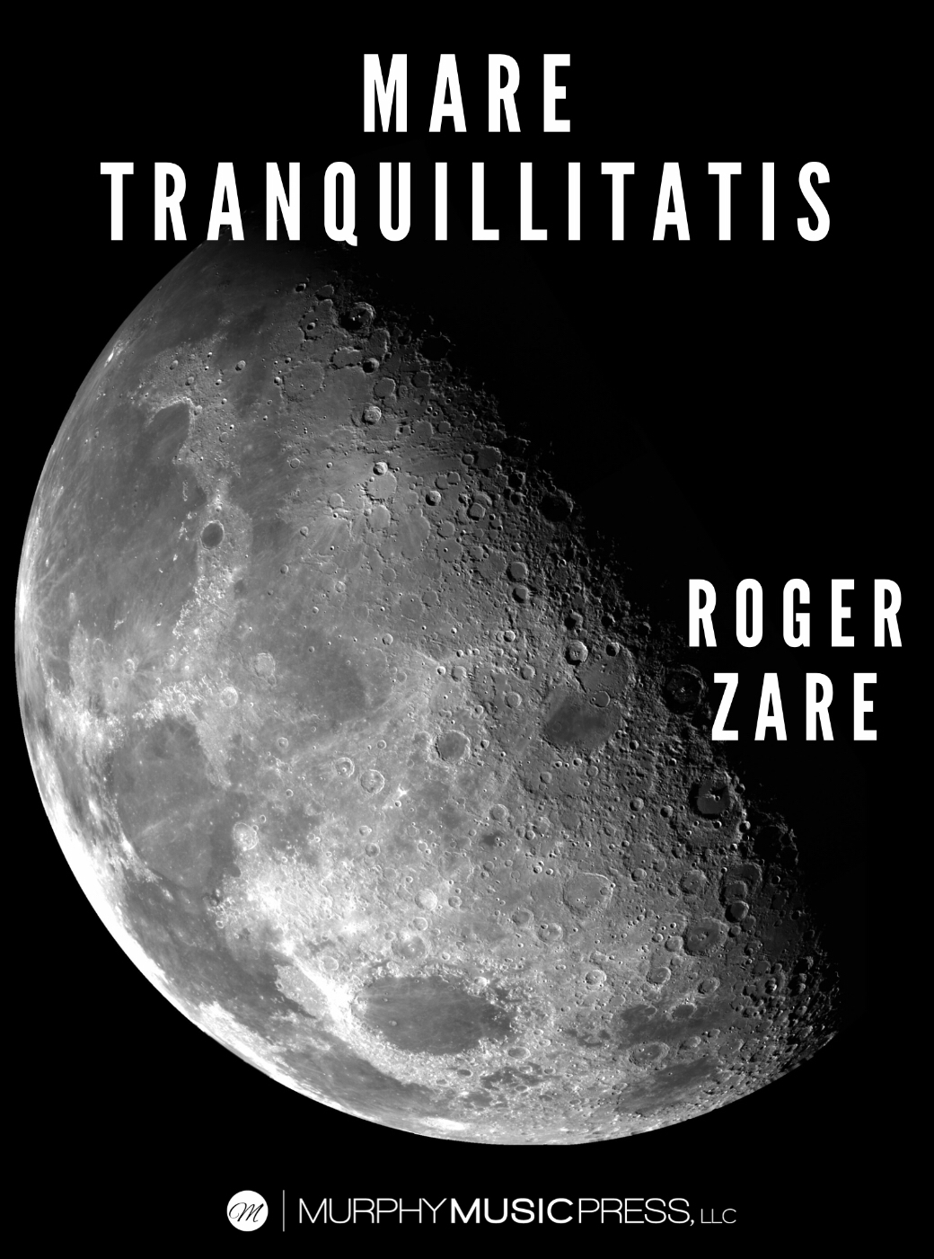 Mare Tranquillitatis by Roger Zare
