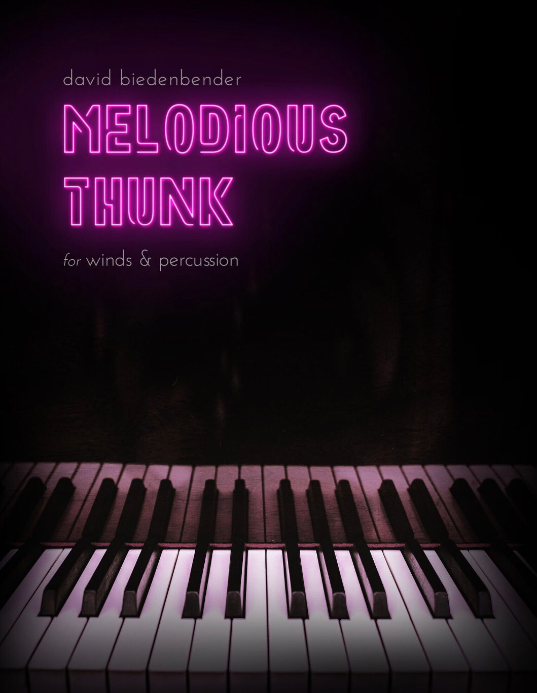 Melodious Thunk (Score Only) by David Biedenbender