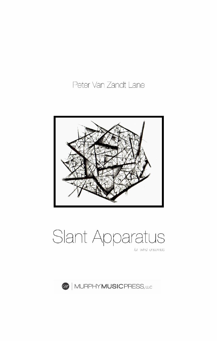 Slant Apparatus  by Pete Van Zandt Lane