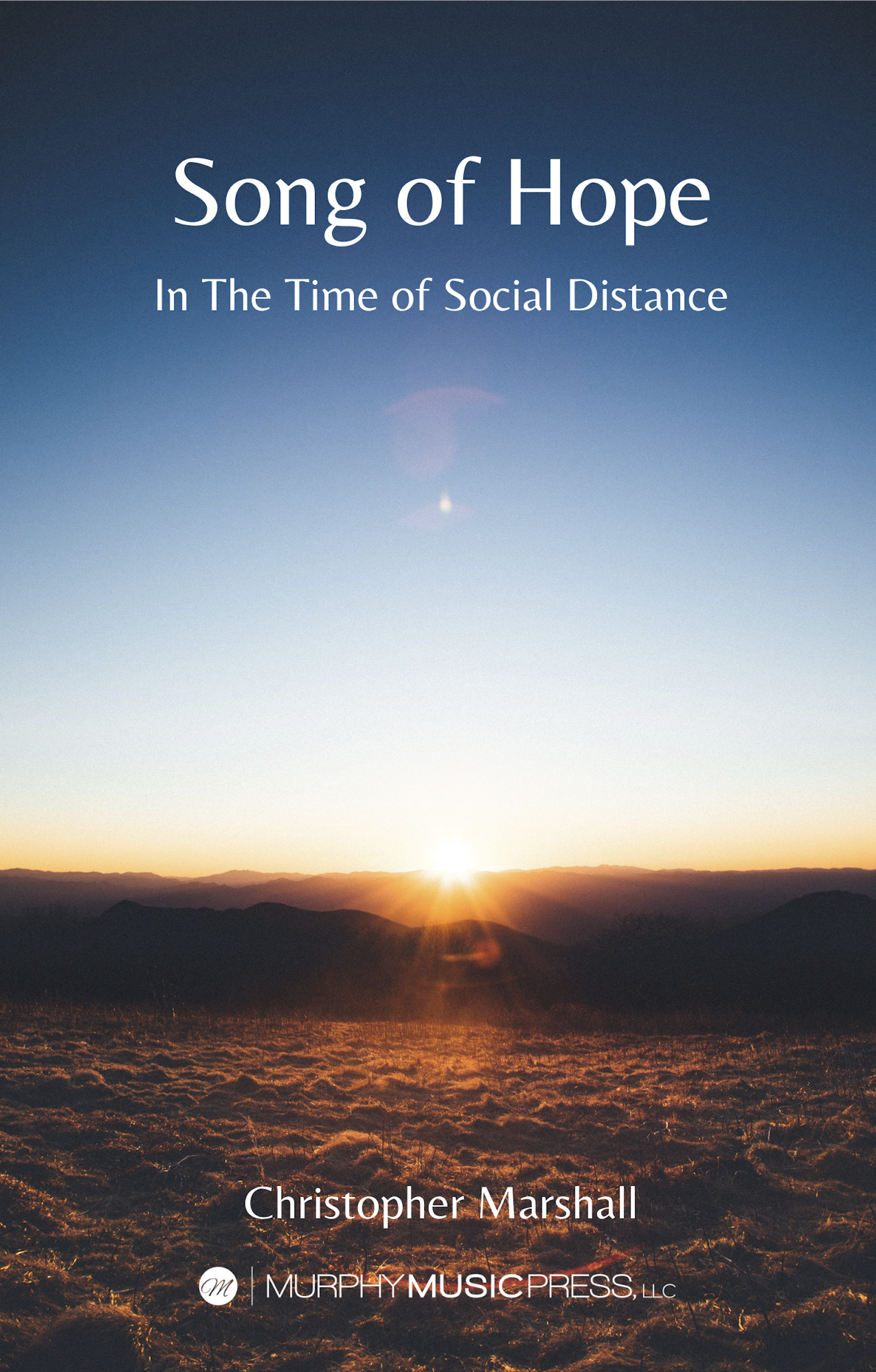 Song Of Hope (In The Time Of Social Distance) by Christopher Marshall