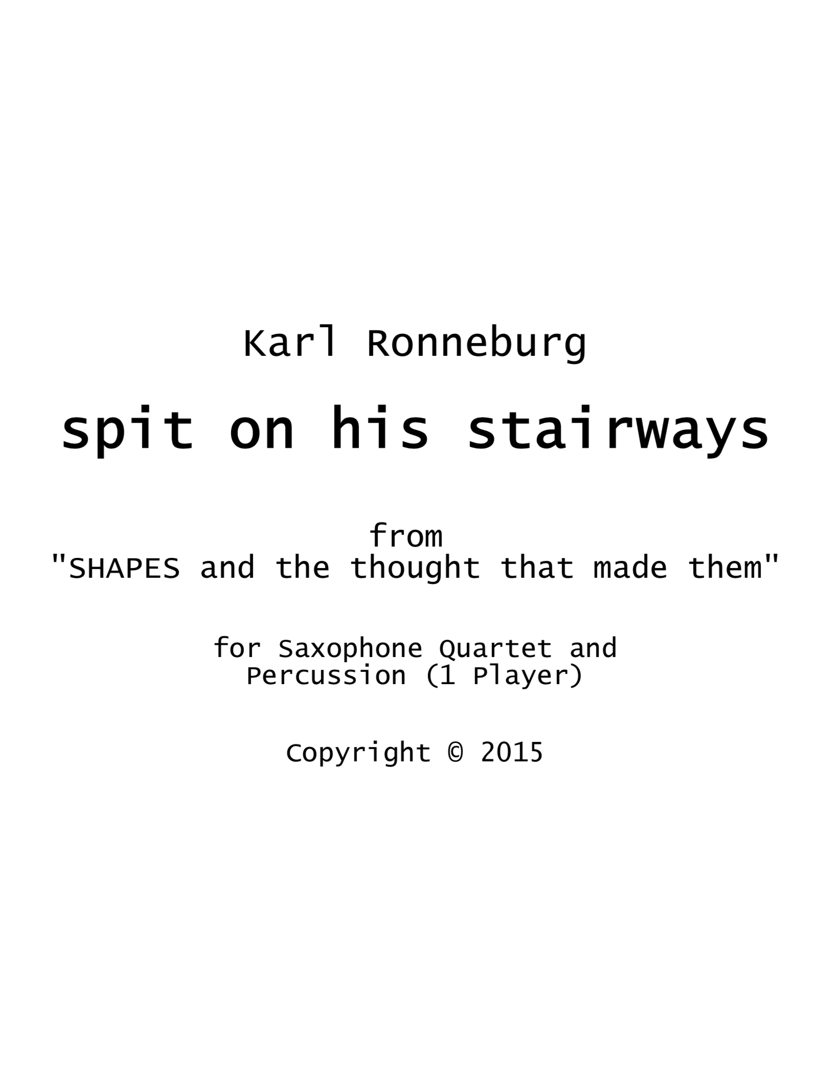 Spit On His Stairways  by Karl Ronneburg