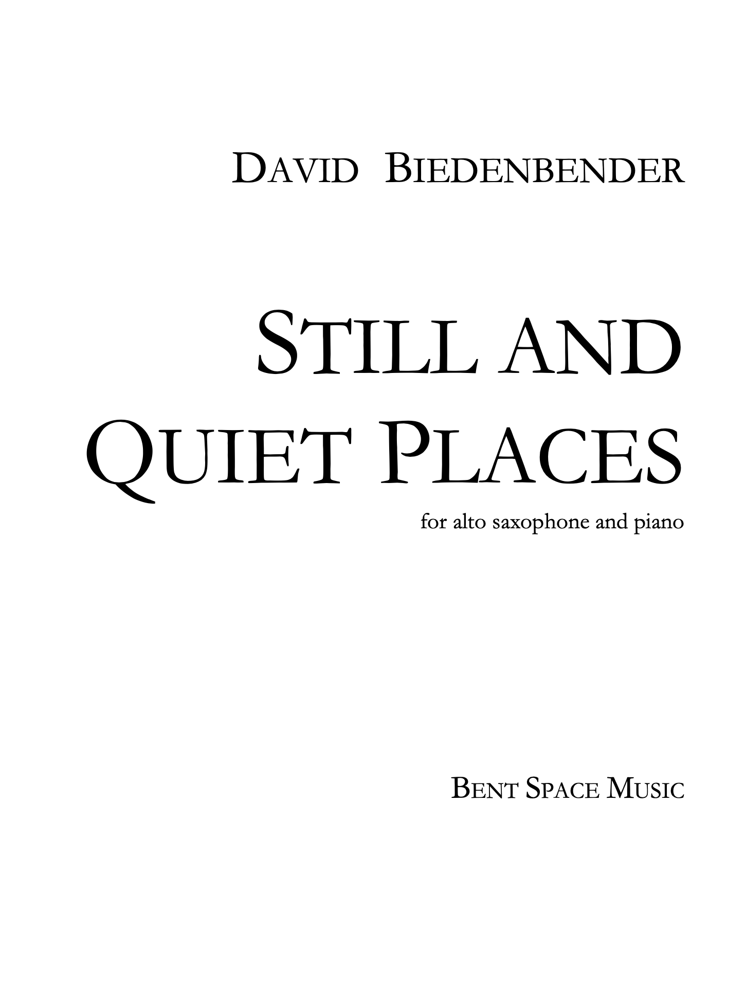 Still And Quiet Places (Saxophone Version) by David Biedenbender