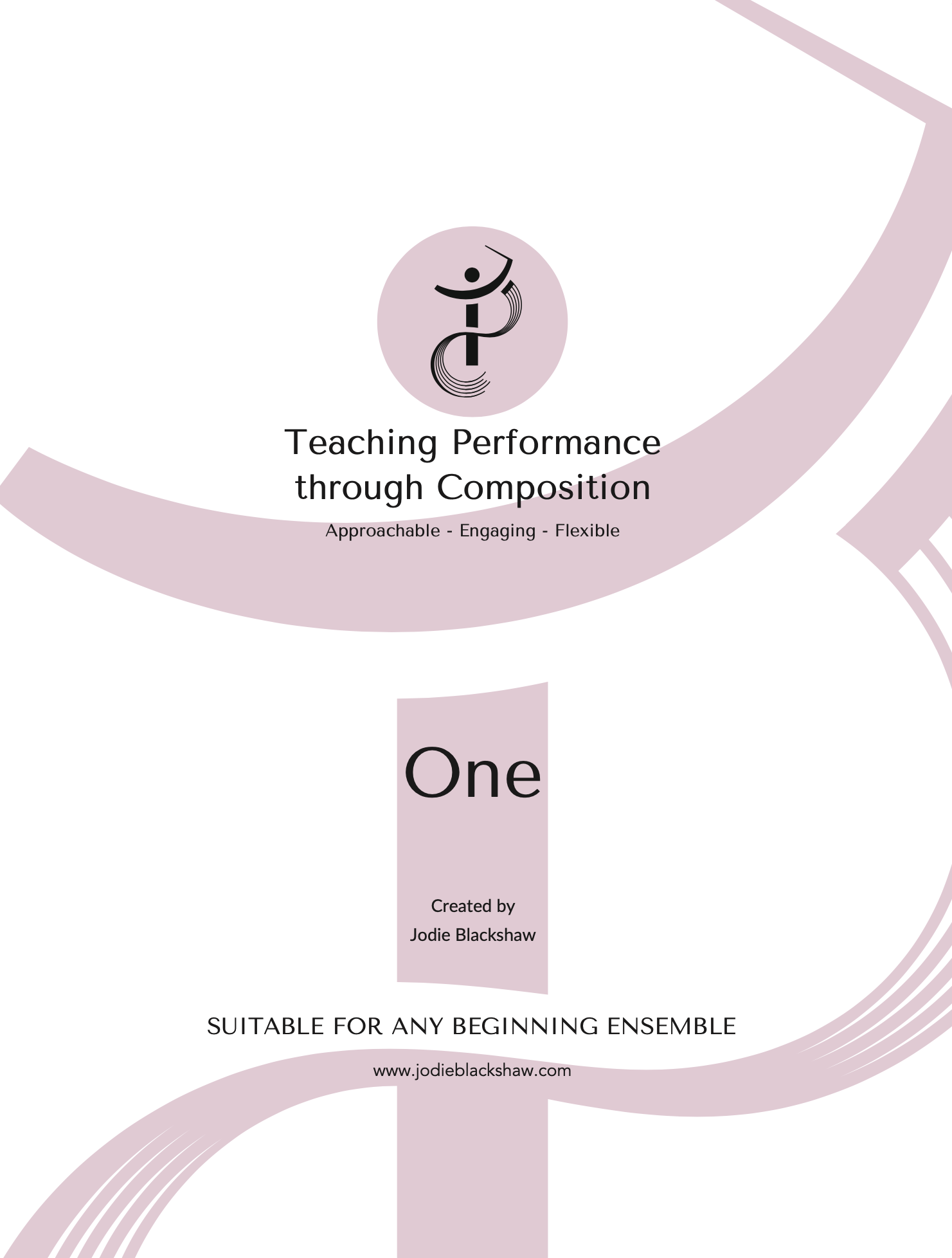 Teaching Performance Through Composition, Volume One by Jodie Blackshaw