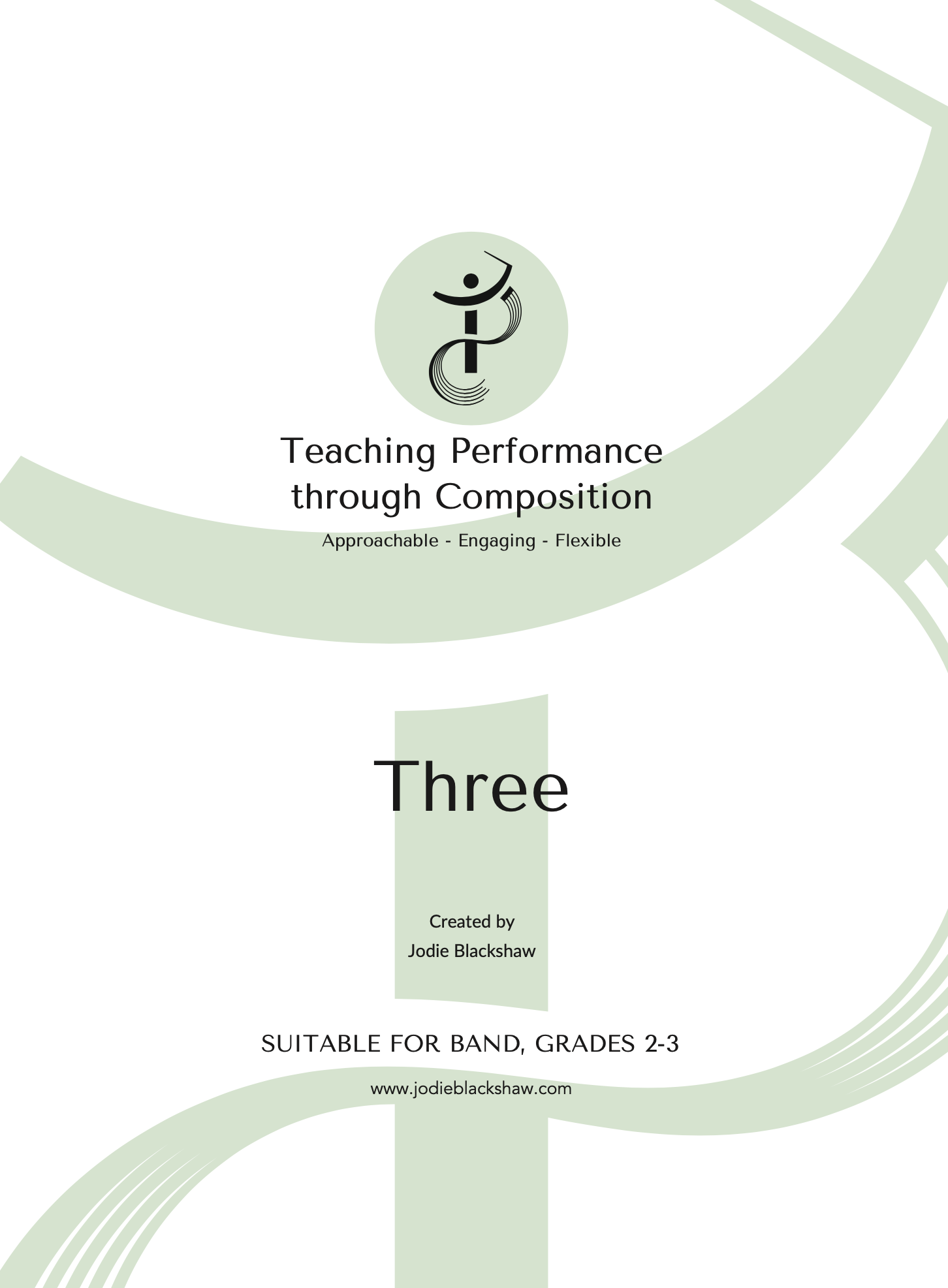 Teaching Performance Through Composition, Volume Three by Jodie Blackshaw