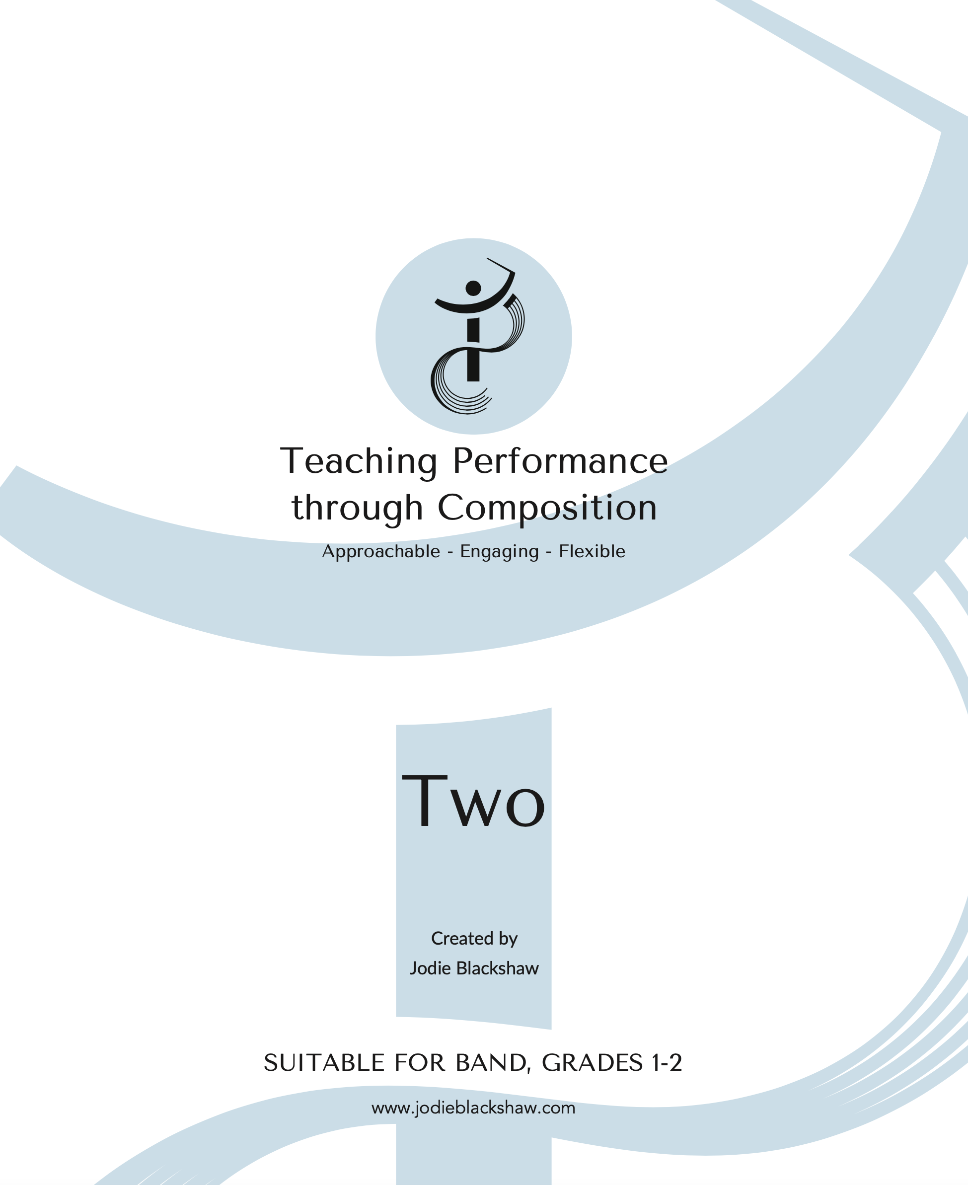 Teaching Performance Through Composition, Volume Two by Jodie Blackshaw