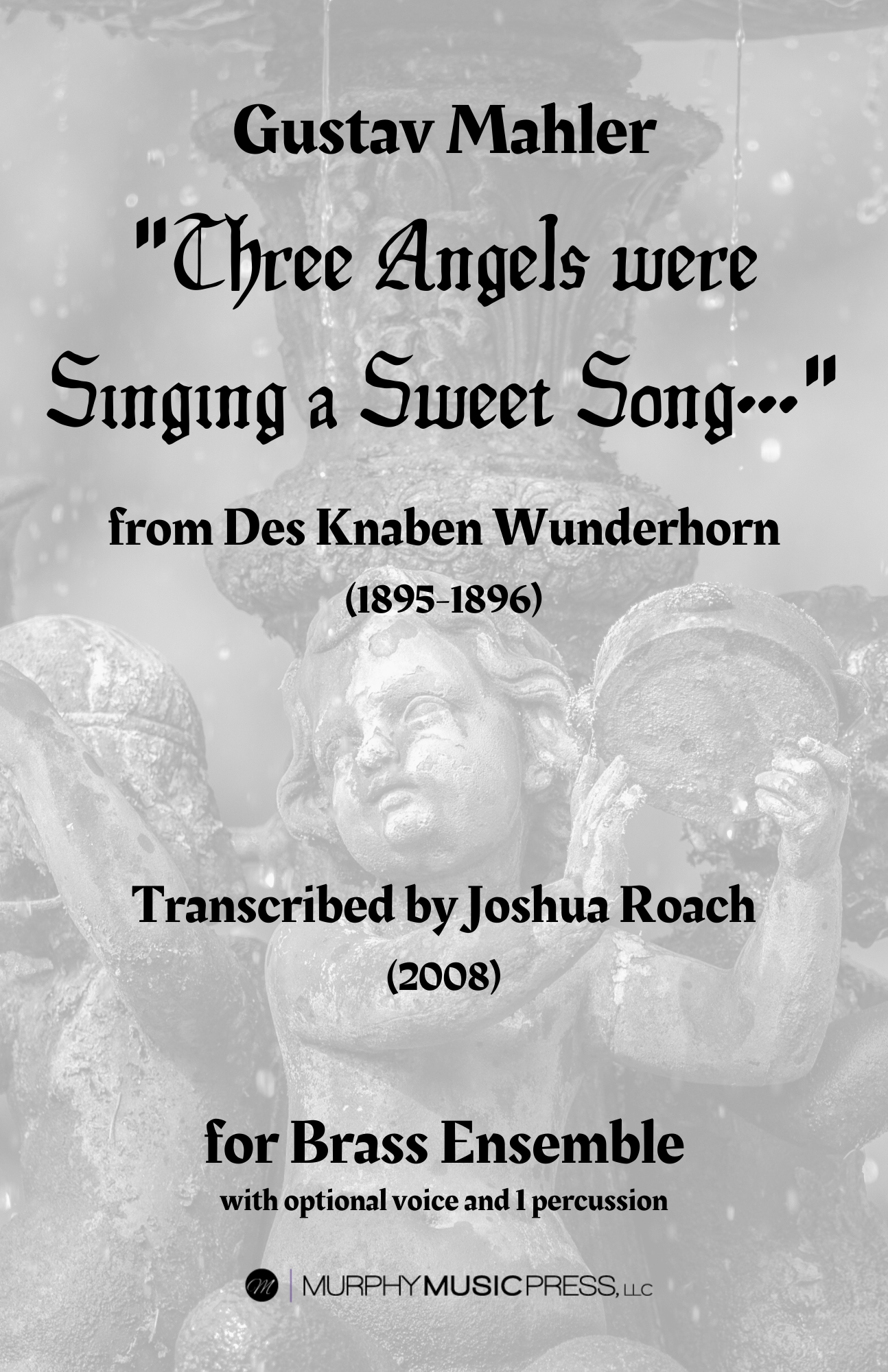 Three Angels Were Singing A Sweet Song by Mahler, arr Josh Roach
