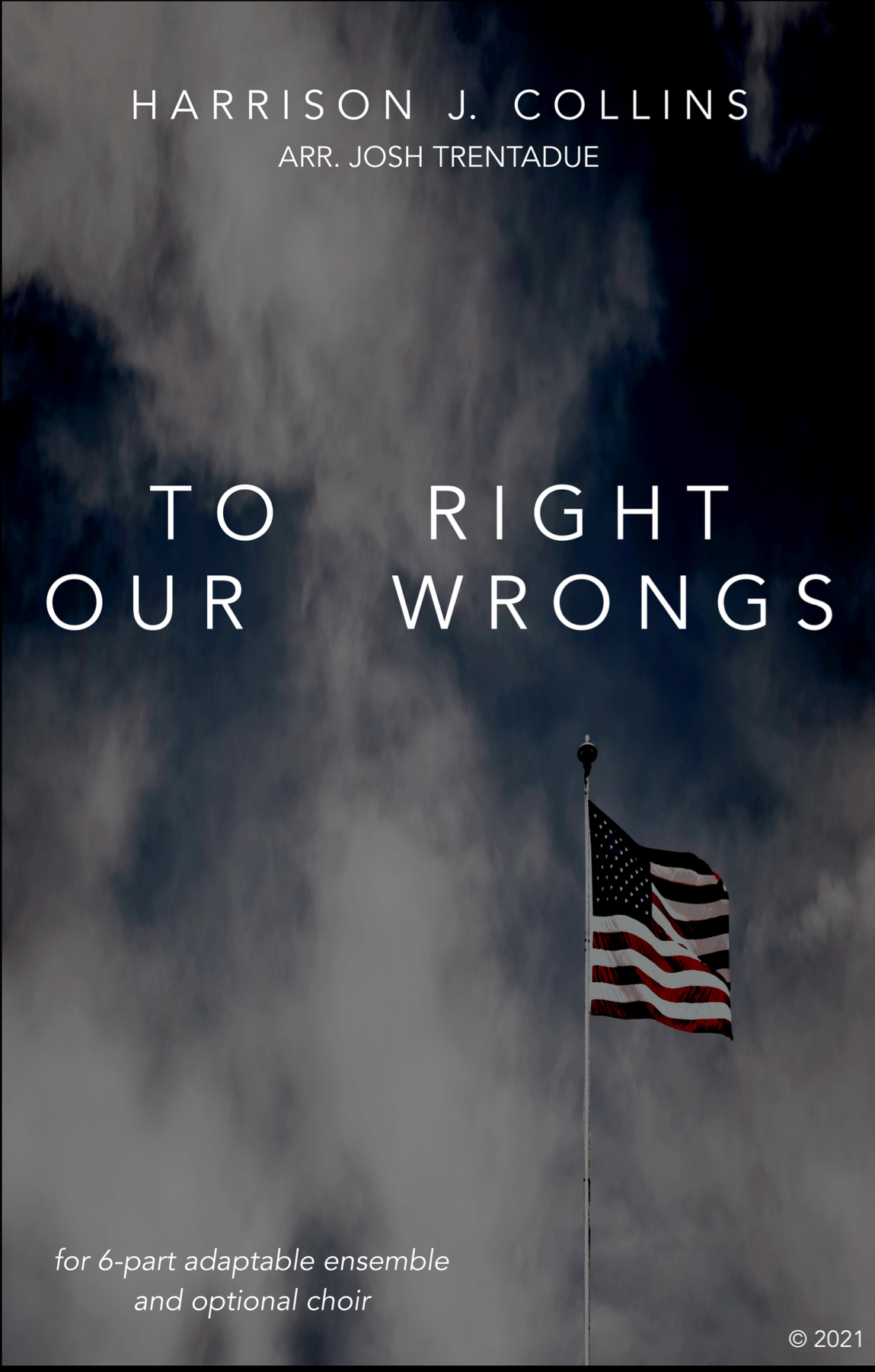 To Right Our Wrongs (Flex Version) by Harrison Collins, arr. Trentadue