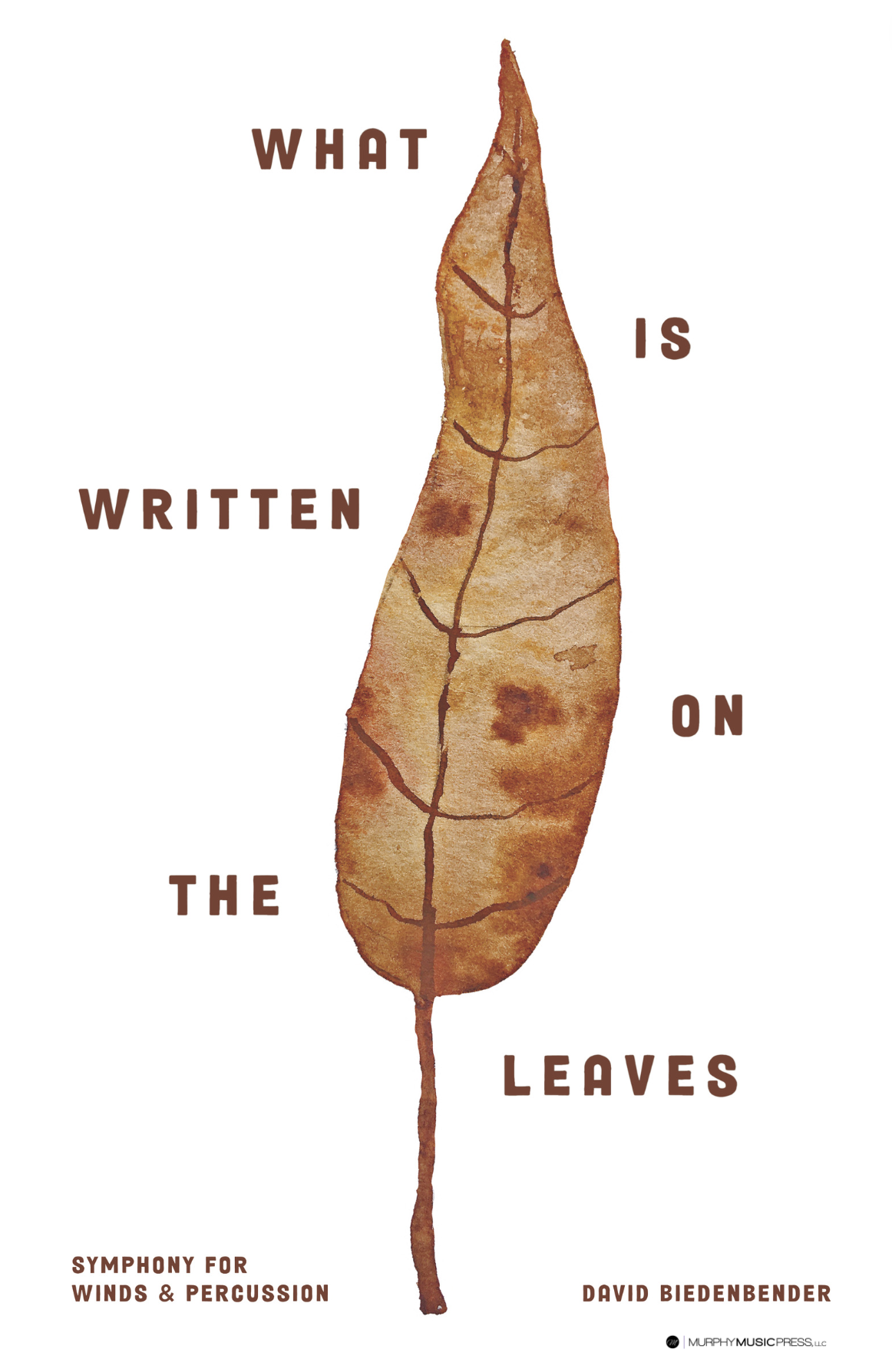 What Is Written On The Leaves (Parts Rental Only) by David Biedenbender