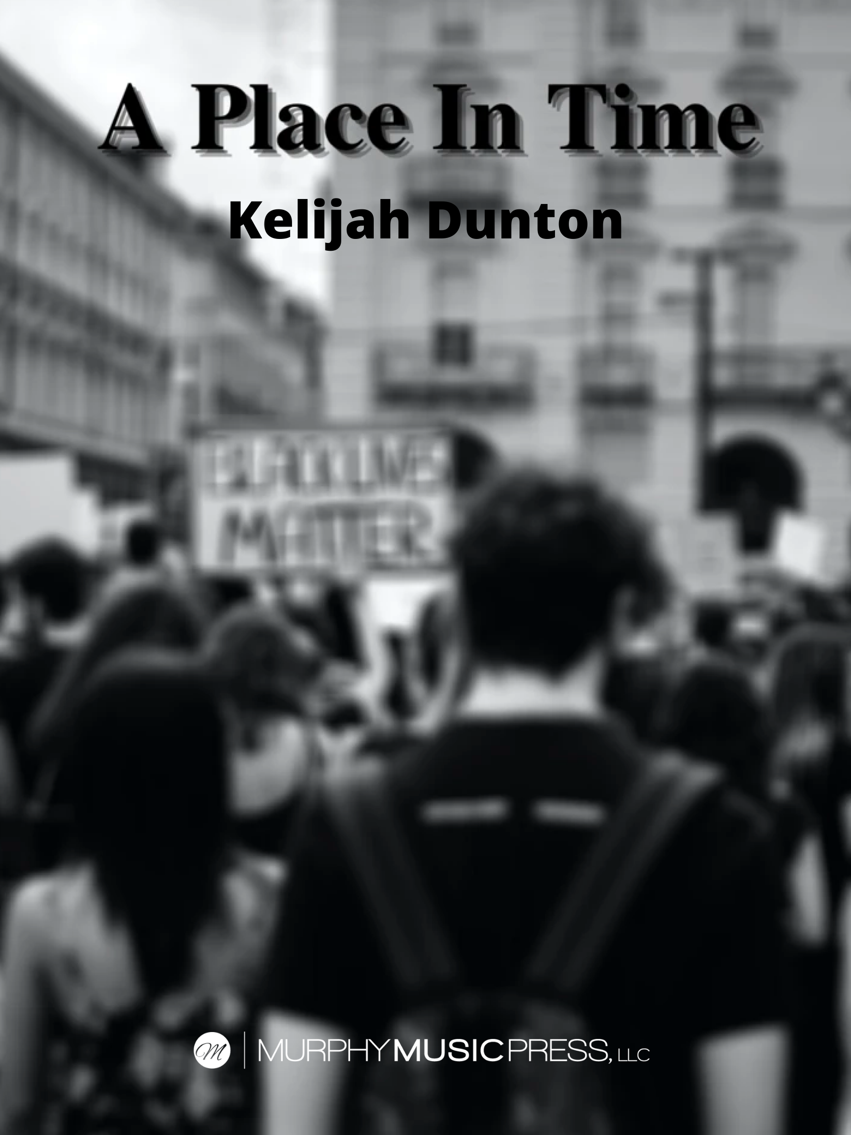 A Place In Time by Kelijah Dunton