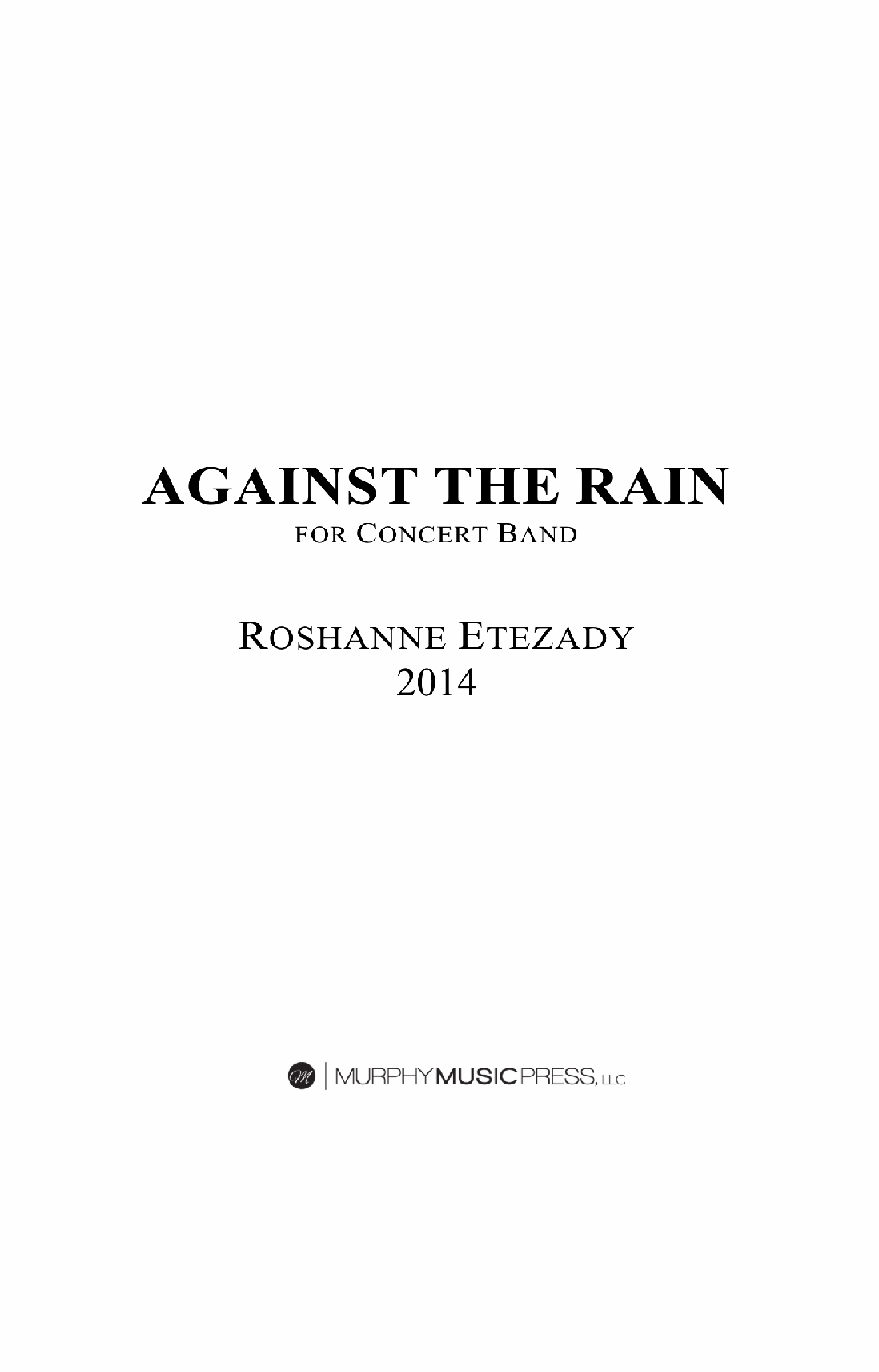 Against The Rain (Score Only) by Roshanne Etezady
