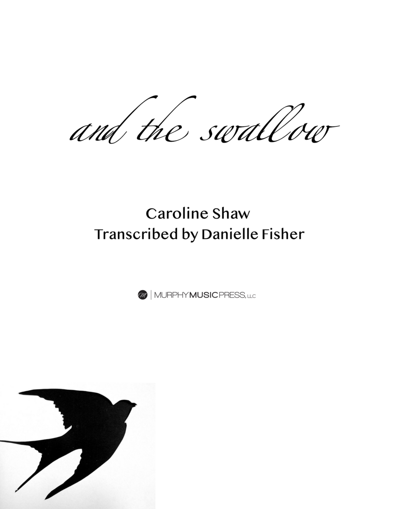 And The Swallow by Caroline Shaw, arr. Fisher