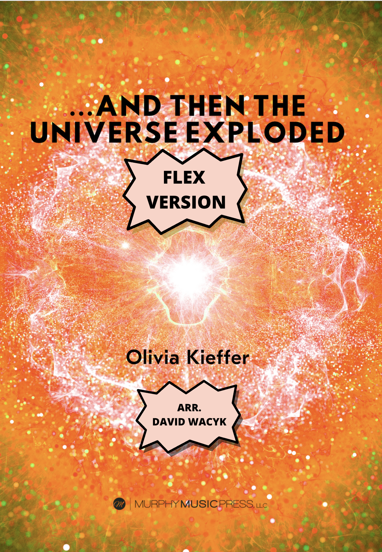 ...And Then The Universe Exploded (Flex Version) by Olivia Kieffer