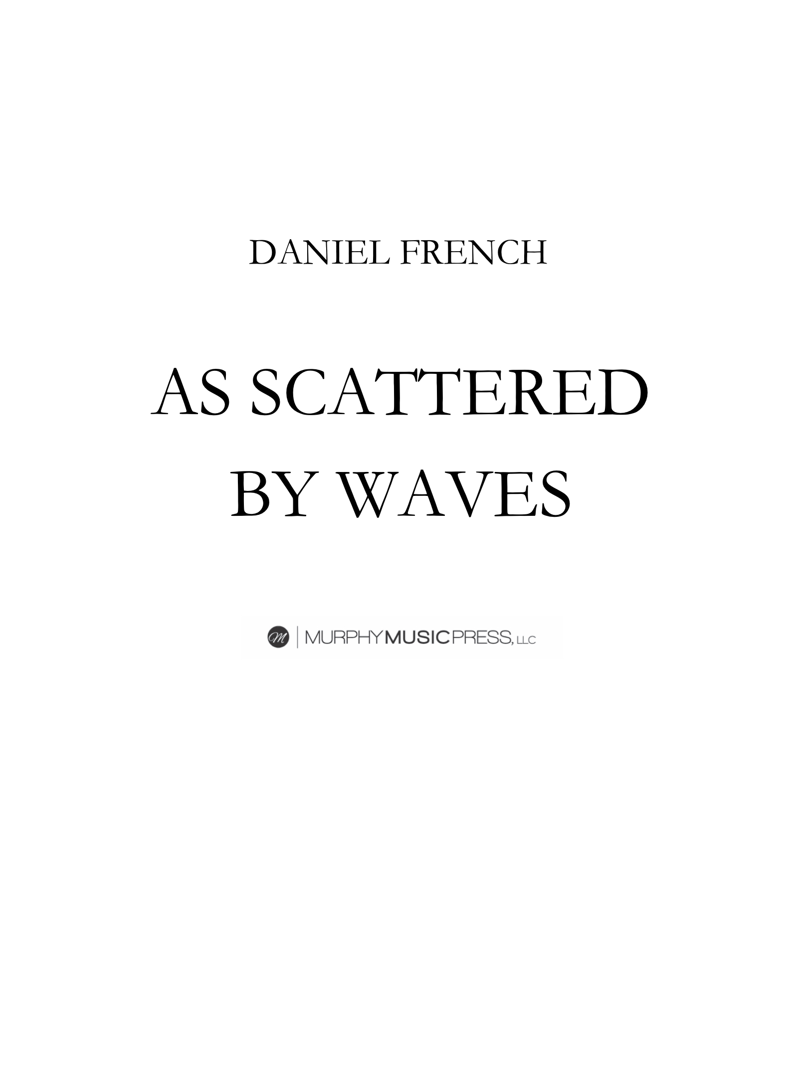 As Scattered By Waves by Daniel French