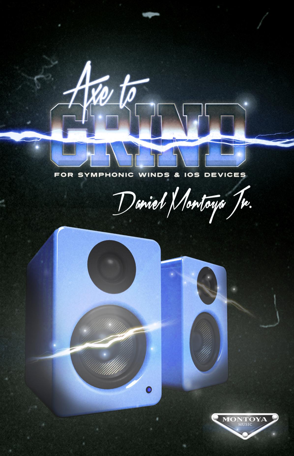 Axe To Grind by Daniel Montoya Jr.