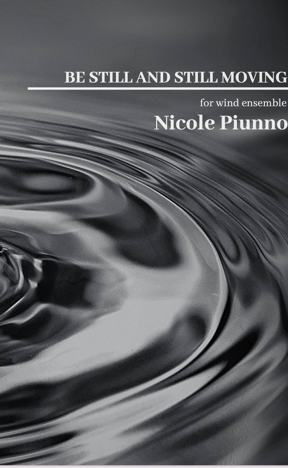 Be Still And Still Moving (Score Only) by Nicole Piunno