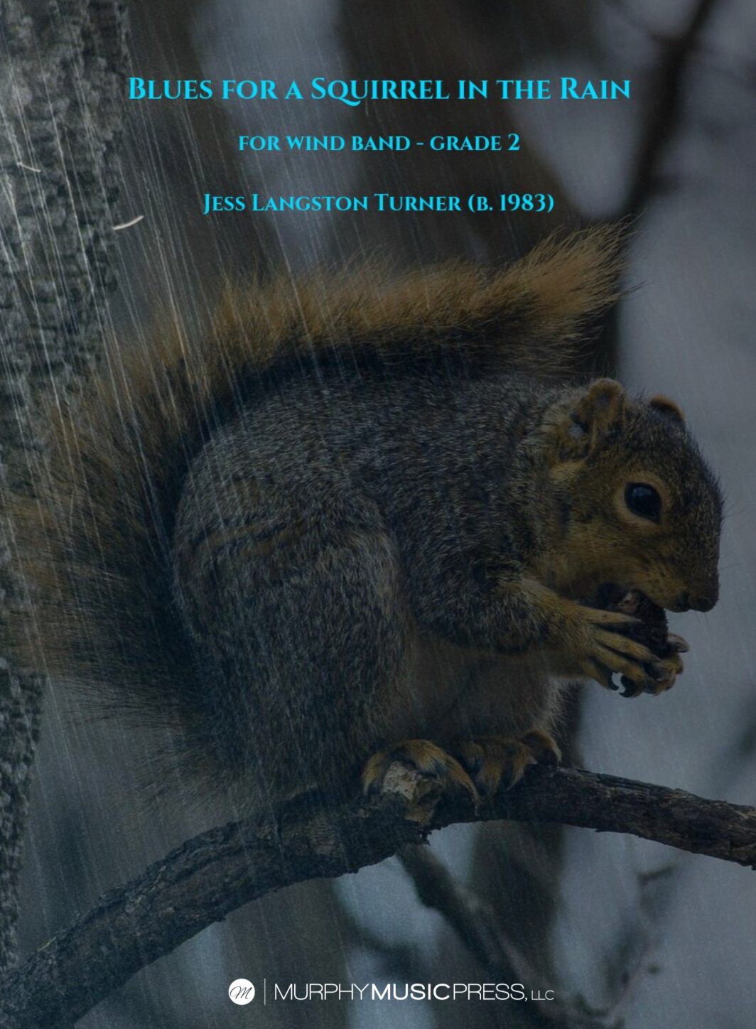 Blues For A Squirrel In The Rain by Jess Turner