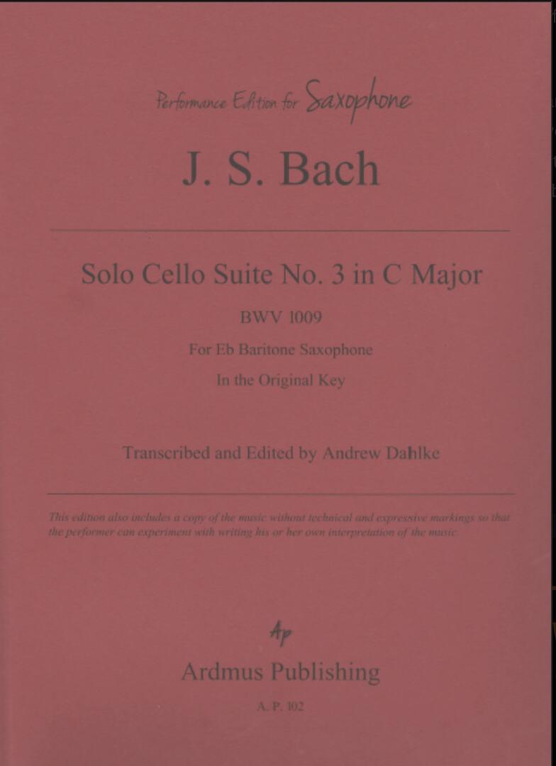Cello Suite No 3 For Solo Baritone Saxophone  by JS Bach