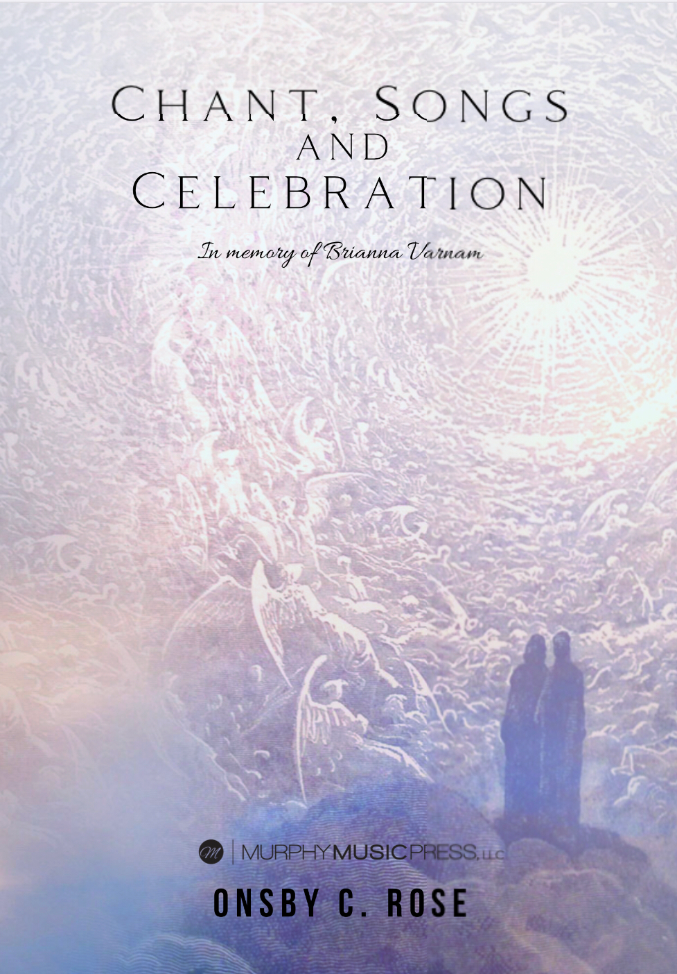 Chant, Songs, And Celebration (Score Only) by Onsby C. Rose
