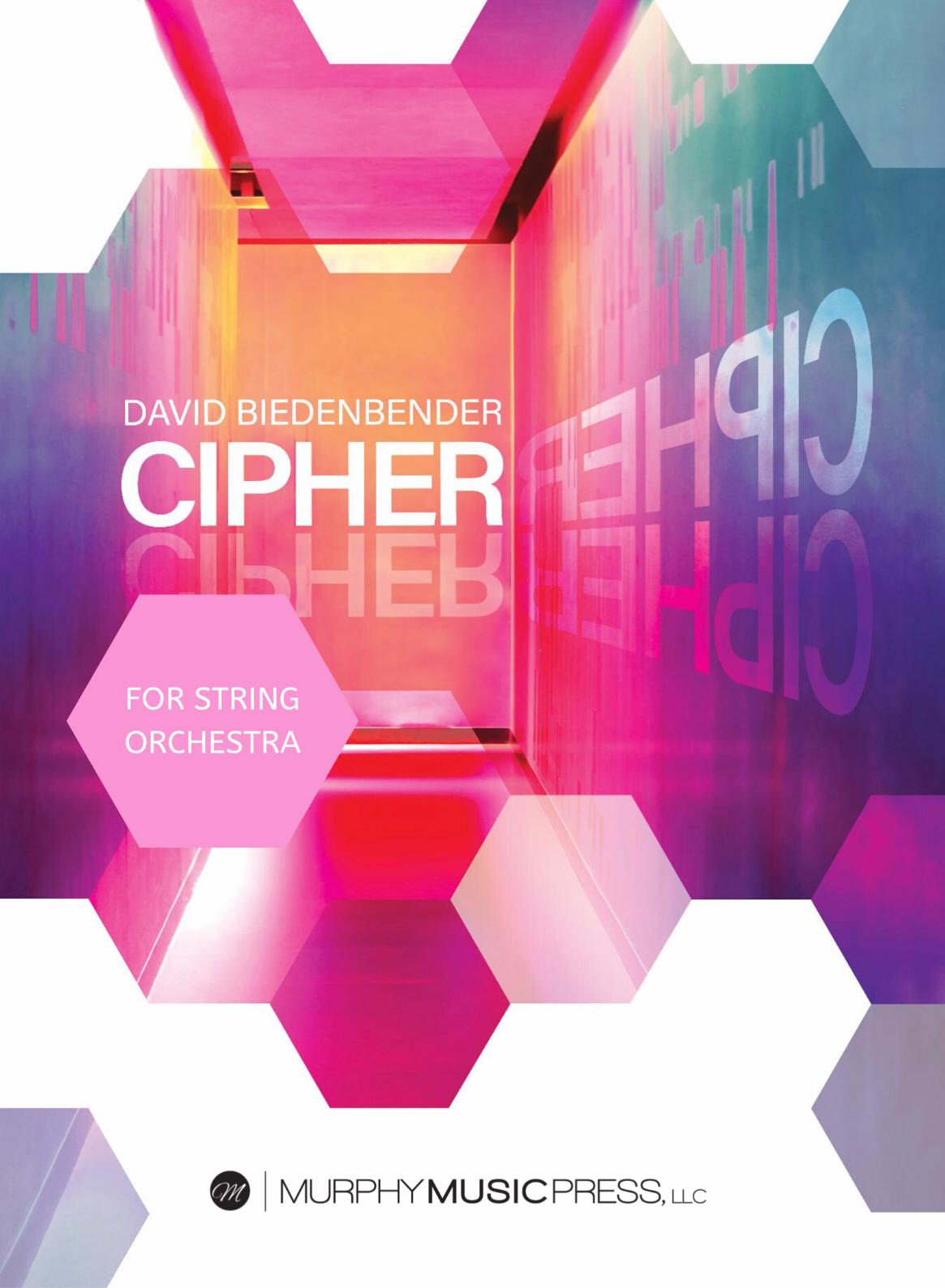 Cipher (Score Only, String Orchestra Version) by David Biedenbender