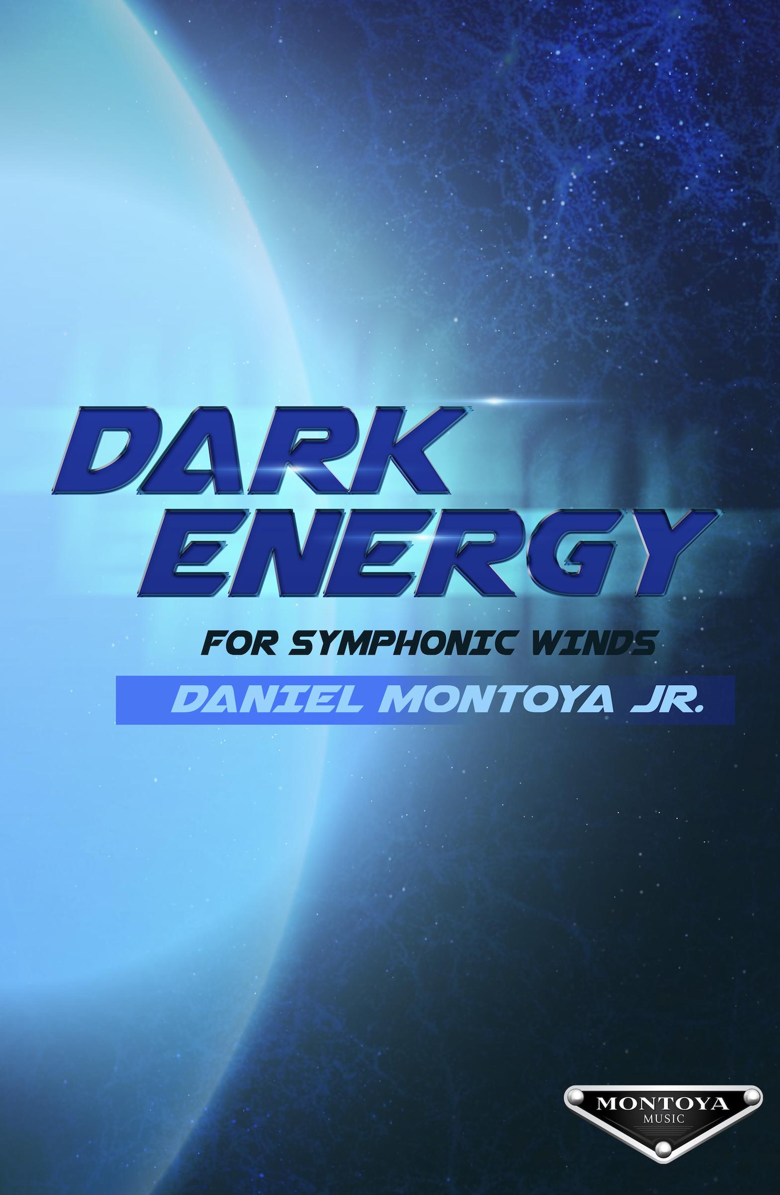 Dark Energy by Daniel Montoya Jr.