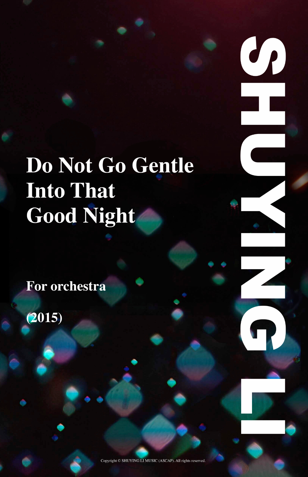 Do Not Go Gentle Into That Good Night by Shuying Li