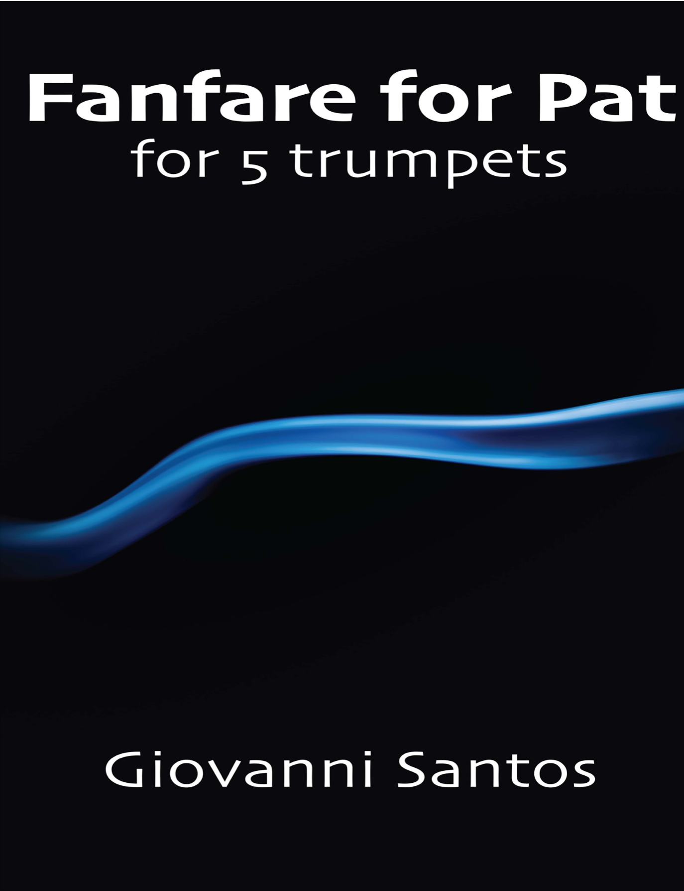 Fanfare For Pat by Giovanni Santos