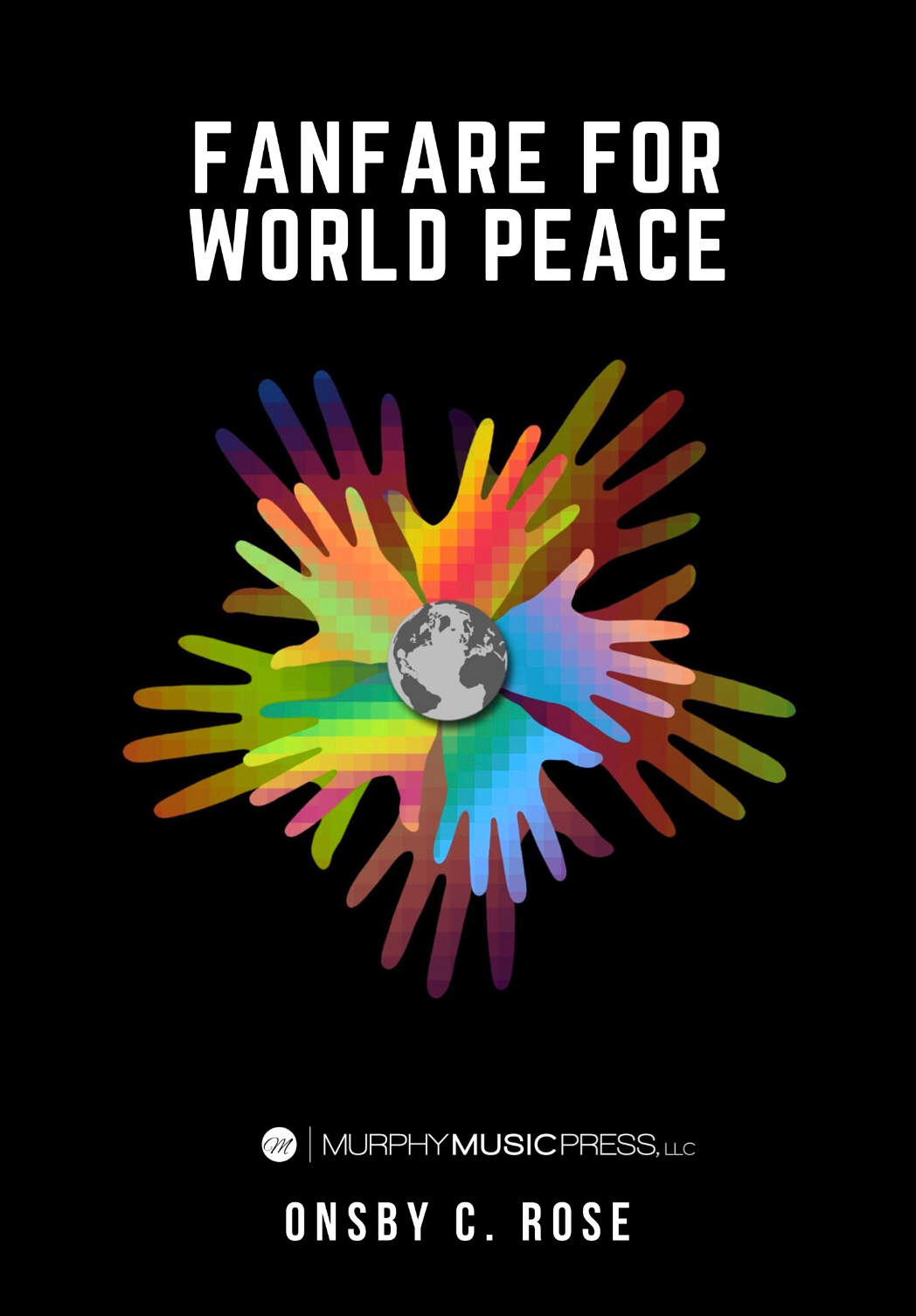 Fanfare For World Peace (Flex Version Score Only) by Onsby C. Rose