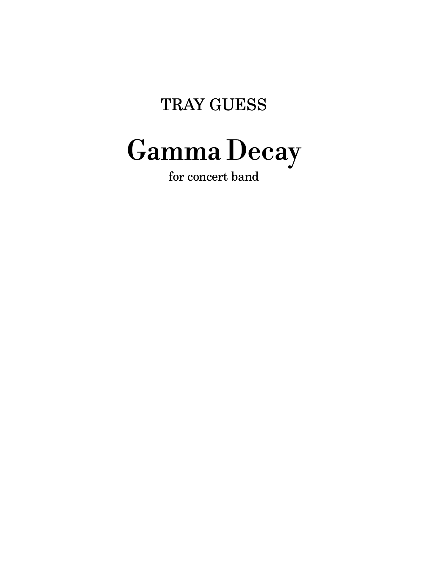 Gamma Decay by Tray Guess