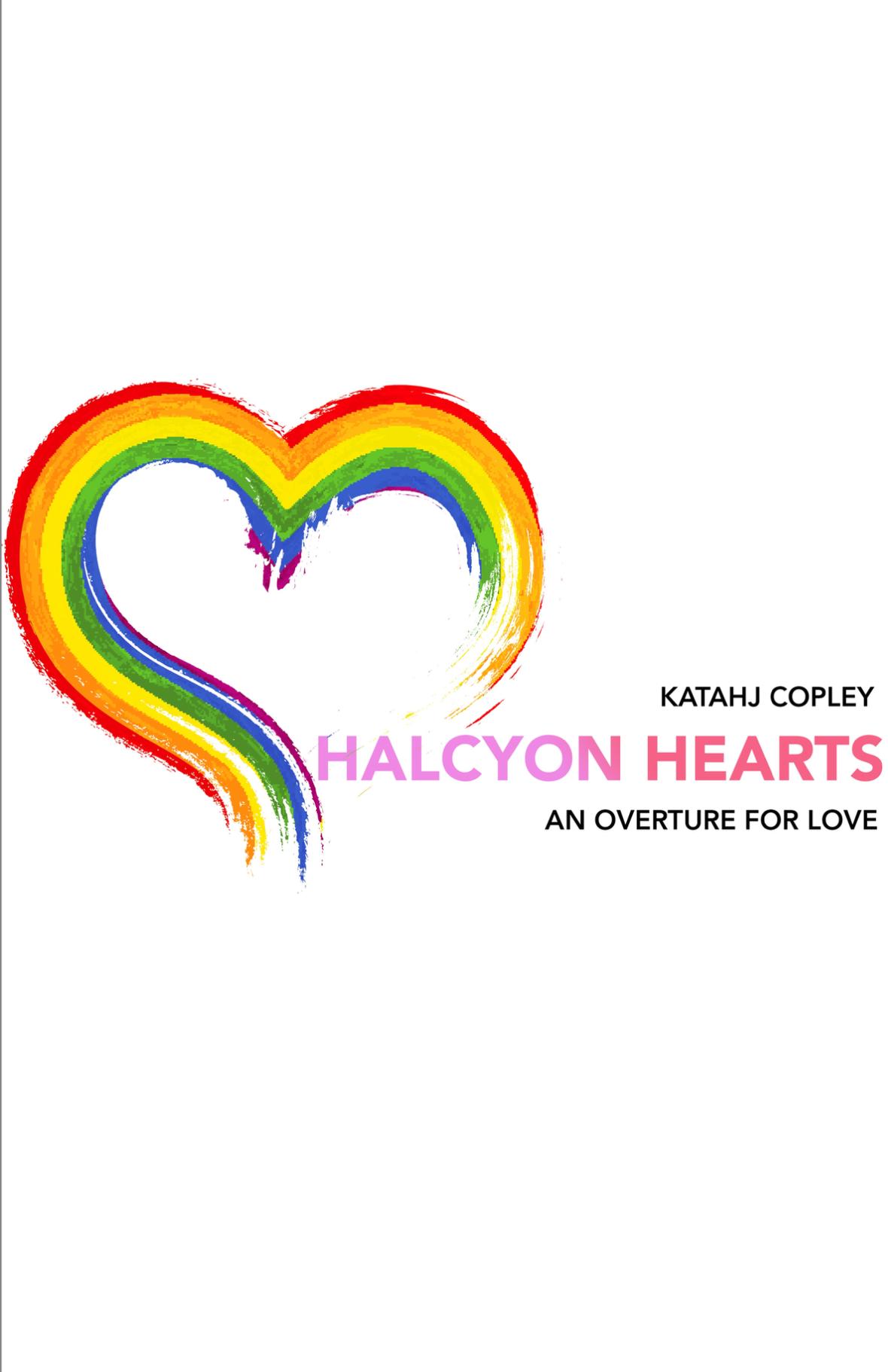 Halcyon Hearts by Katahj Copley