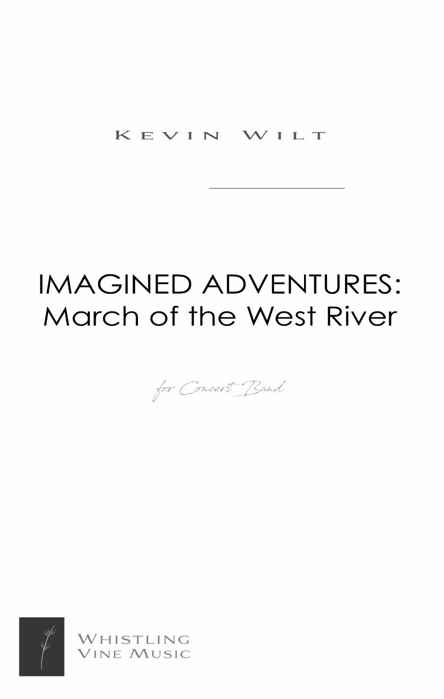 Imagined Adventures: March Of The West River (Score Only) by Kevin Wilt