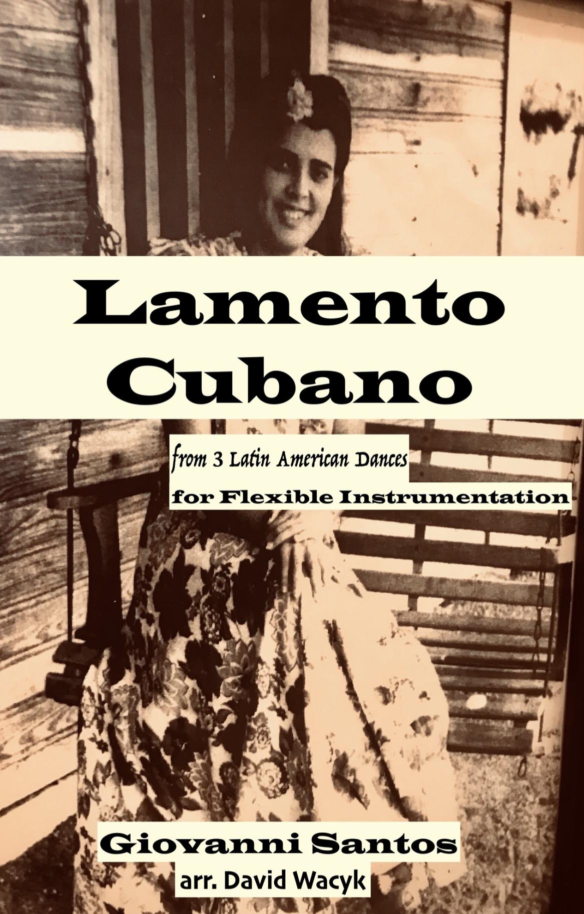 Lamento Cubano (Flex Version) by Giovanni Santos, arr. Wacyk