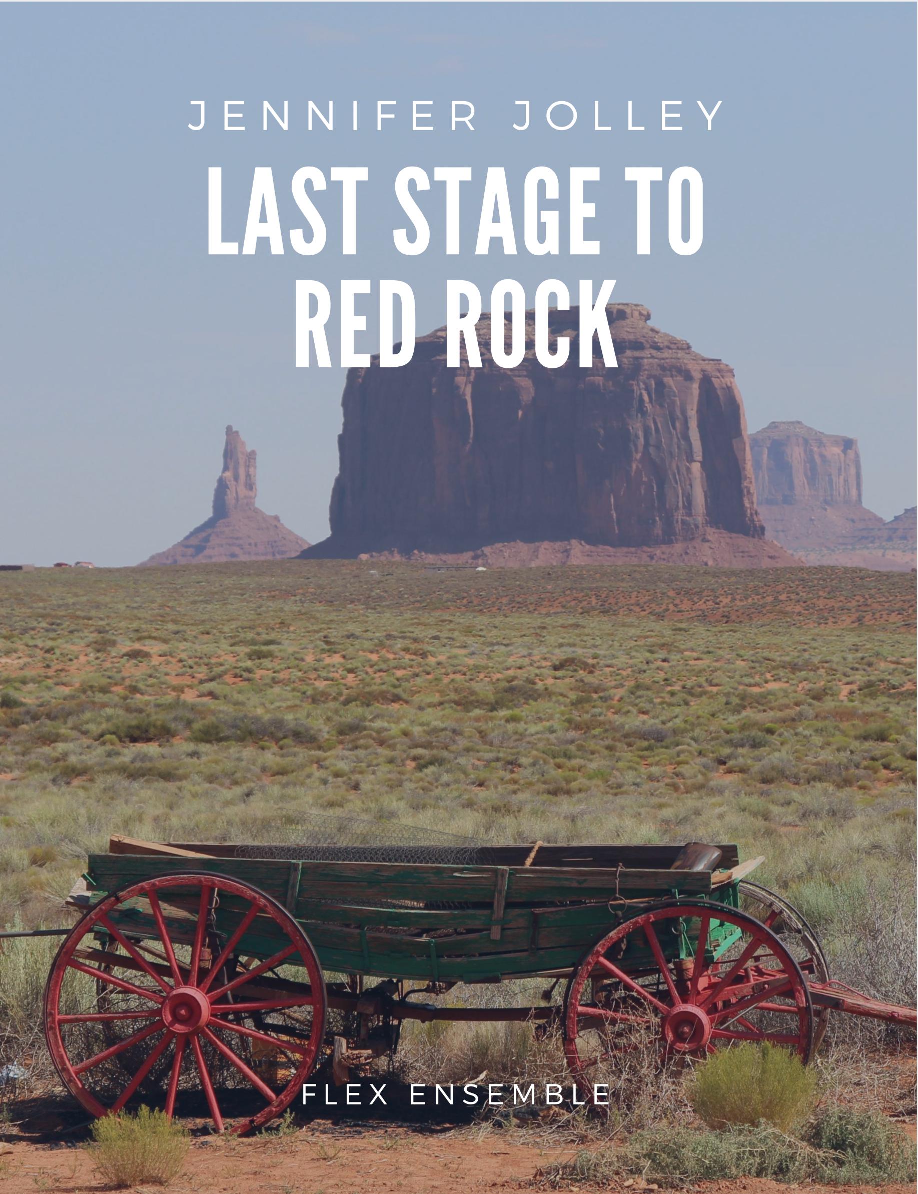 Last Stage To Red Rock (Flex Version Score Only) by Jennifer Jolley