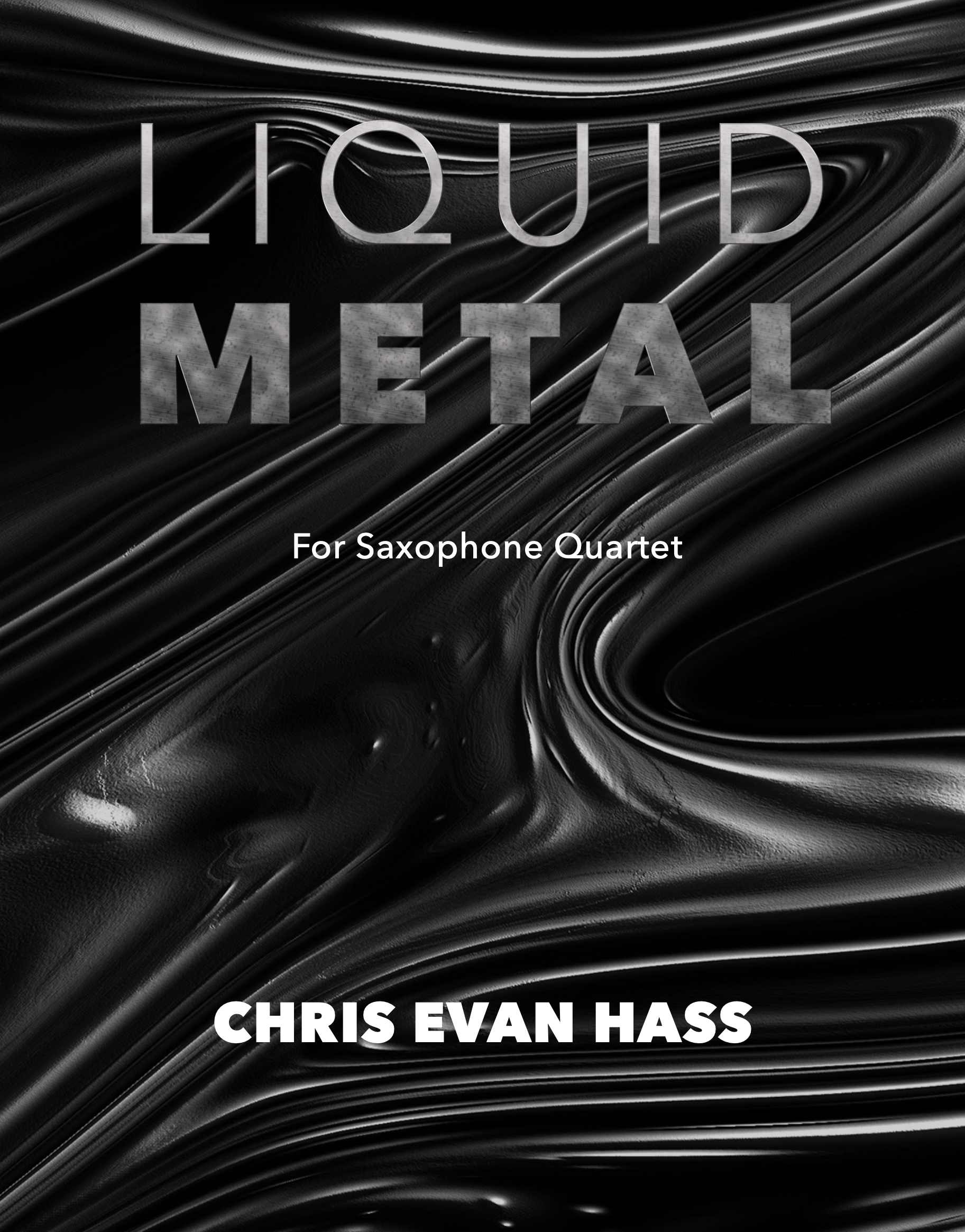 Liquid Metal by Chris Evan Hass