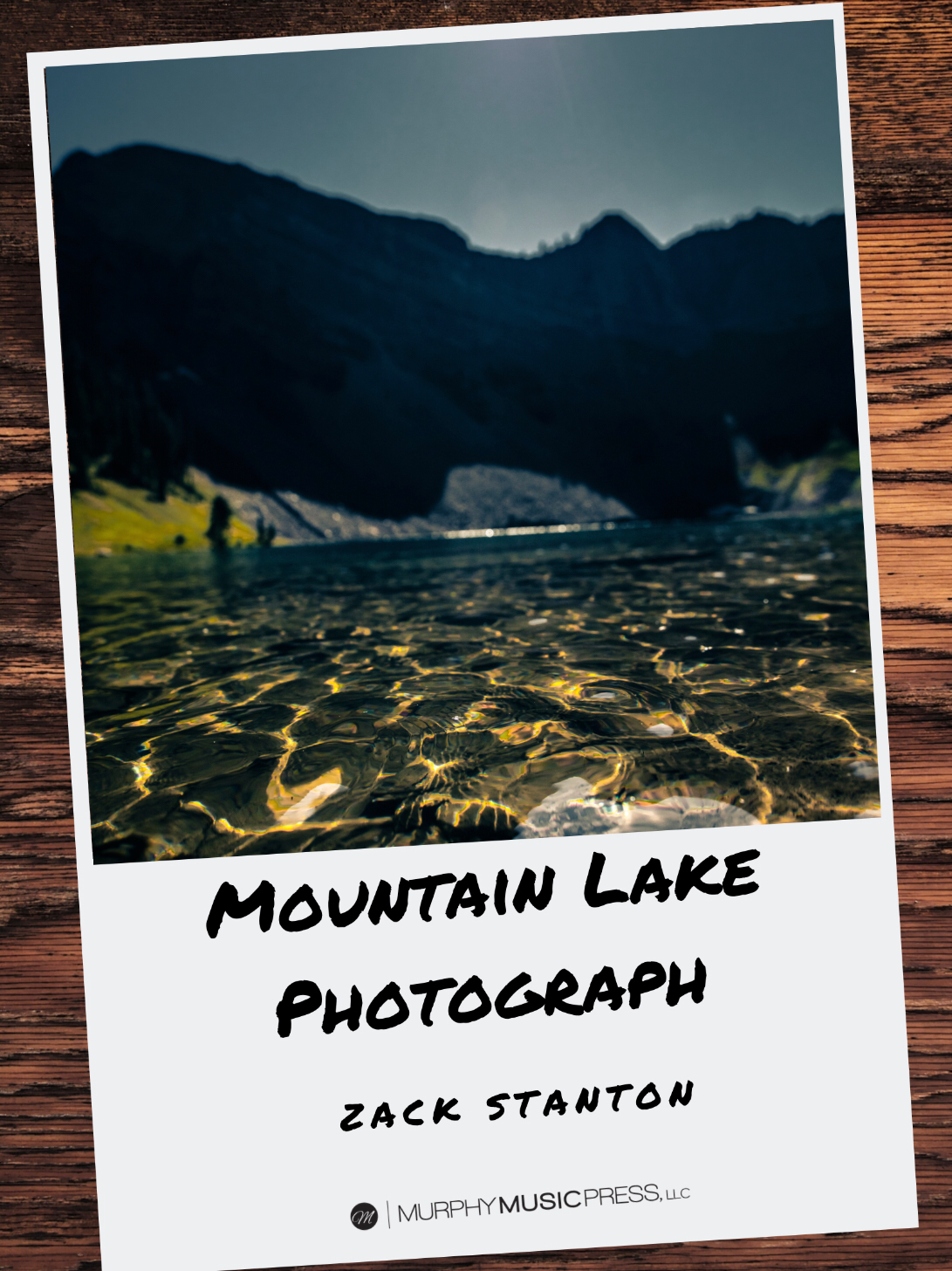 Mountain Lake Photograph (Score Only) by Zack Stanton
