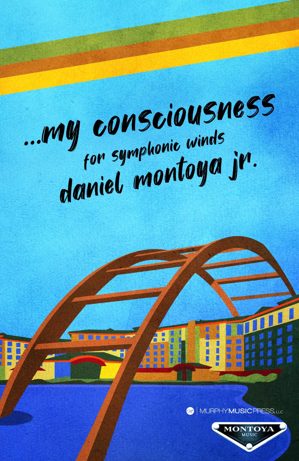 ...My Consciousness by Daniel Montoya Jr.